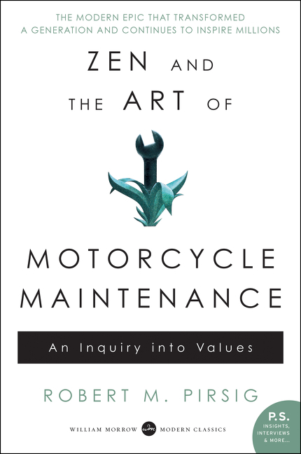 Zen and the art of motorcycle maintenance [eBook] : an inquiry into values