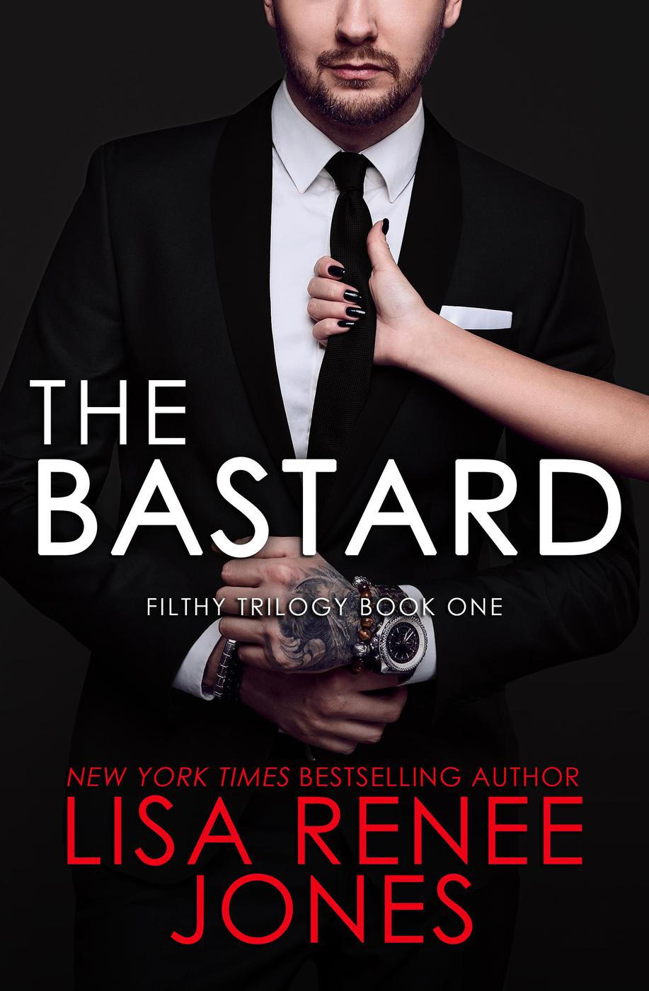 The Bastard (The Filthy Trilogy, #1)