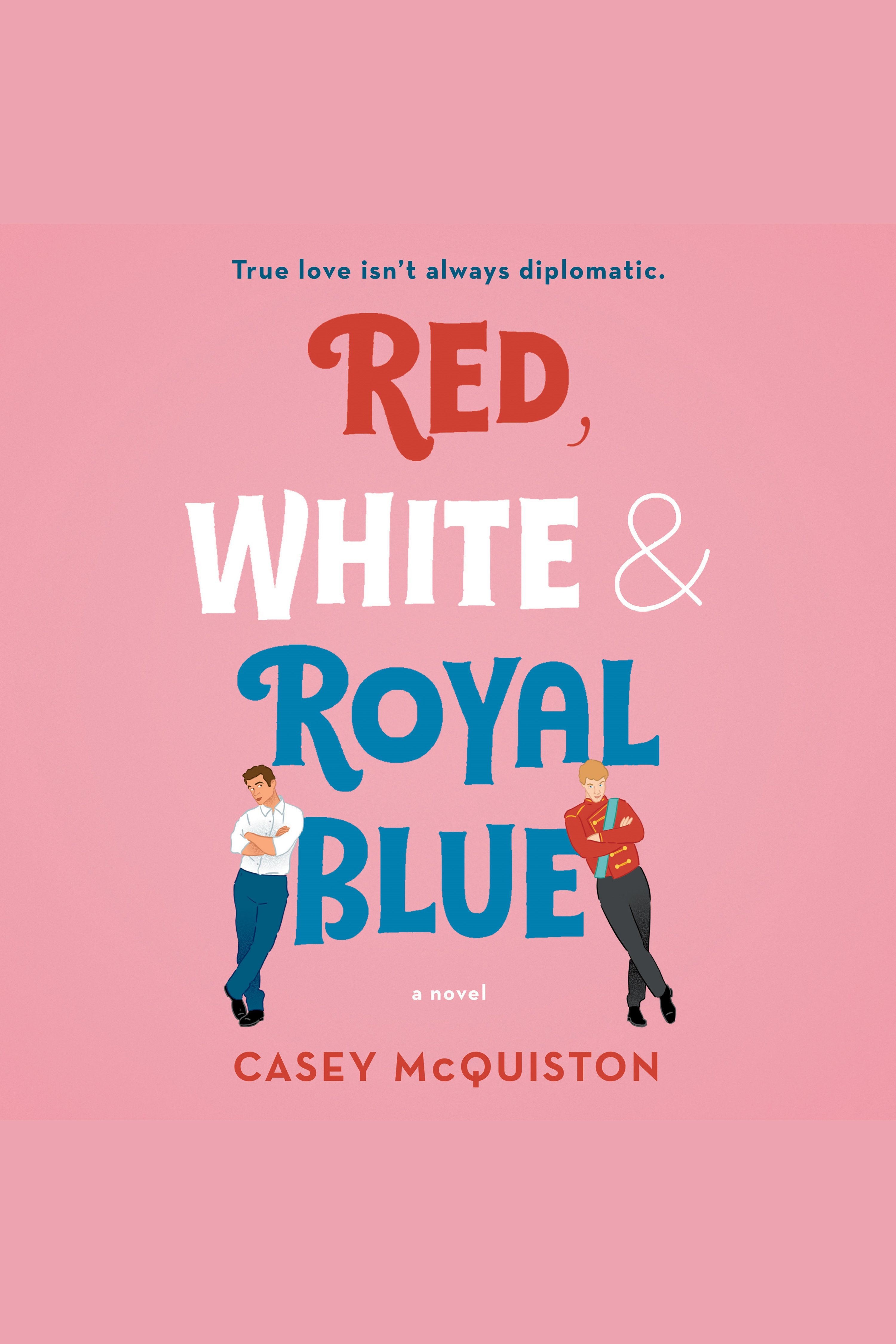 Red, White & Royal Blue [electronic resource] : A Novel