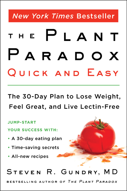 The plant paradox quick and easy the 30-day plan to lose weight, feel great, and live lectin-free cover image