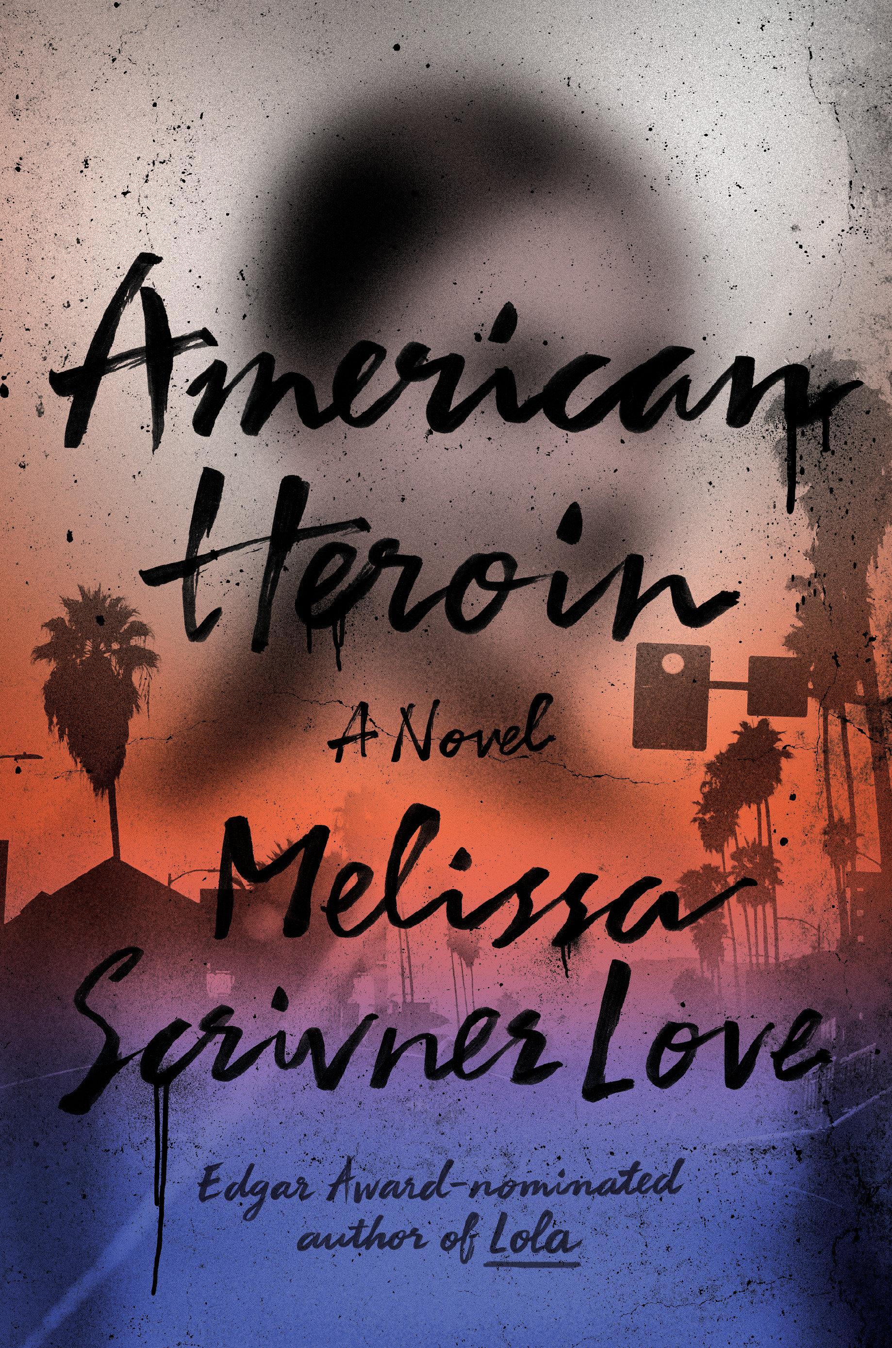 American Heroin A Novel