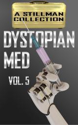 Dystopian Med Volume 5