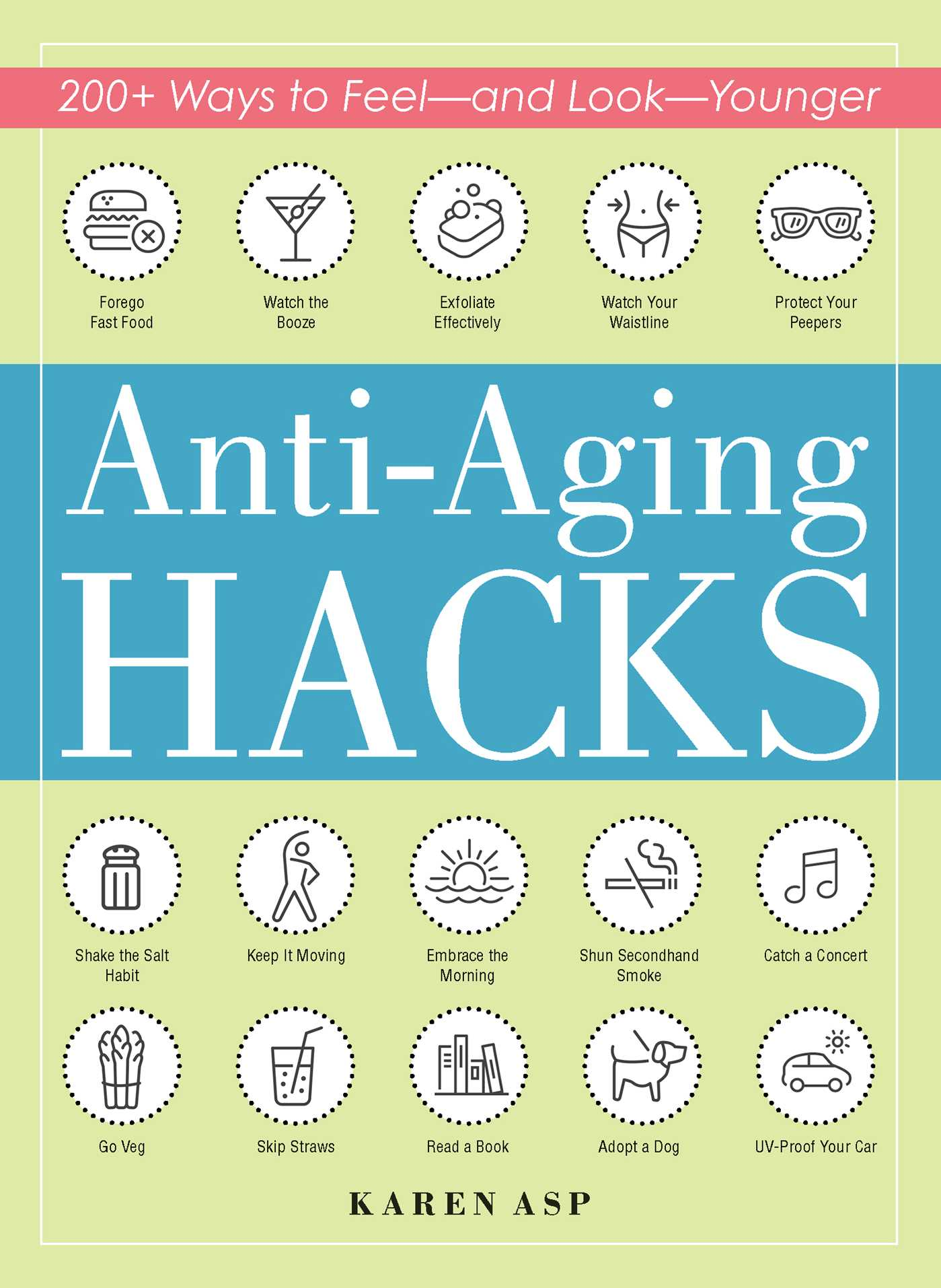 Anti-Aging Hacks 200+ Ways to Feel--and Look--Younger