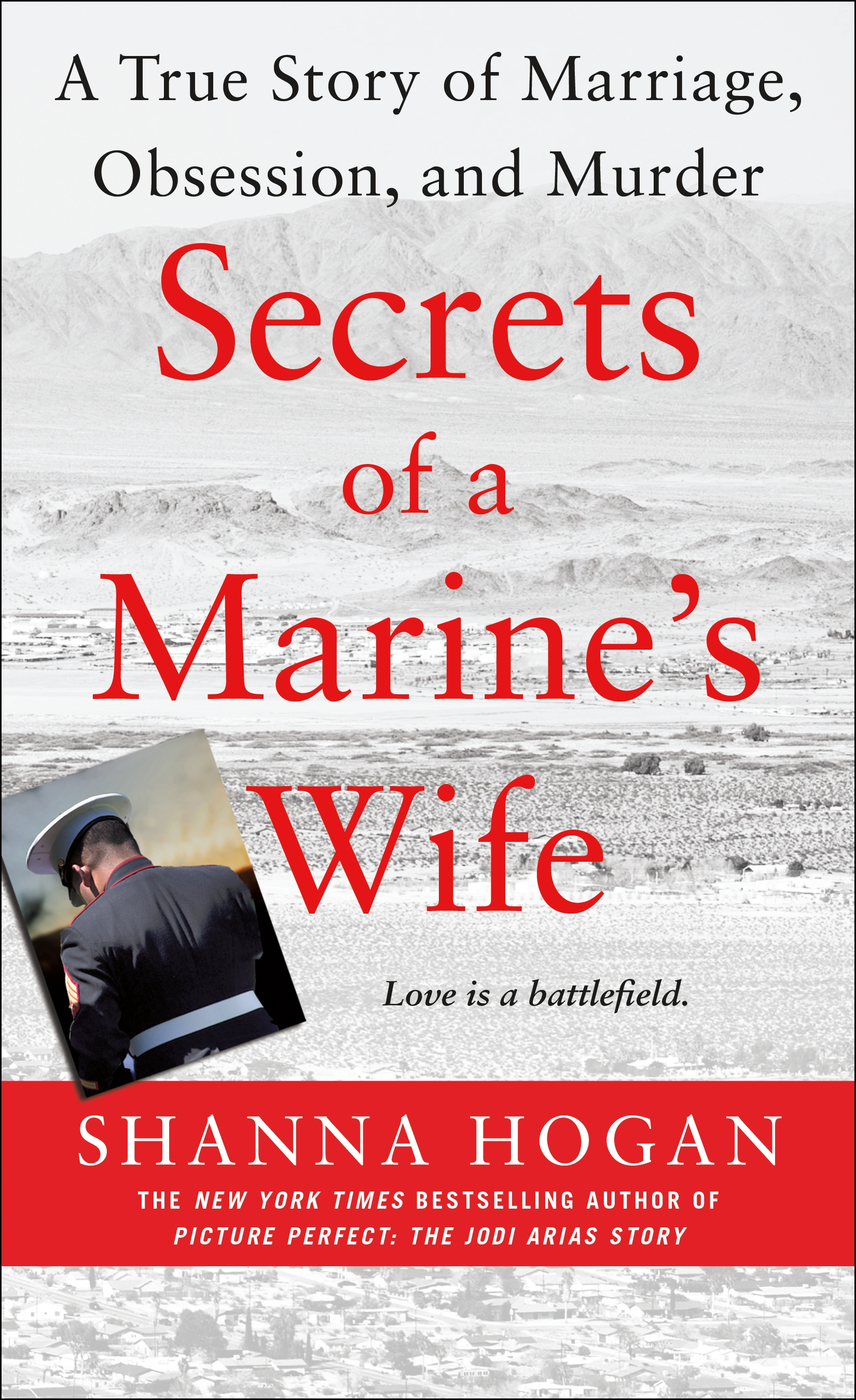 Secrets of a Marine's Wife A True Story of Marriage, Obsession, and Murder