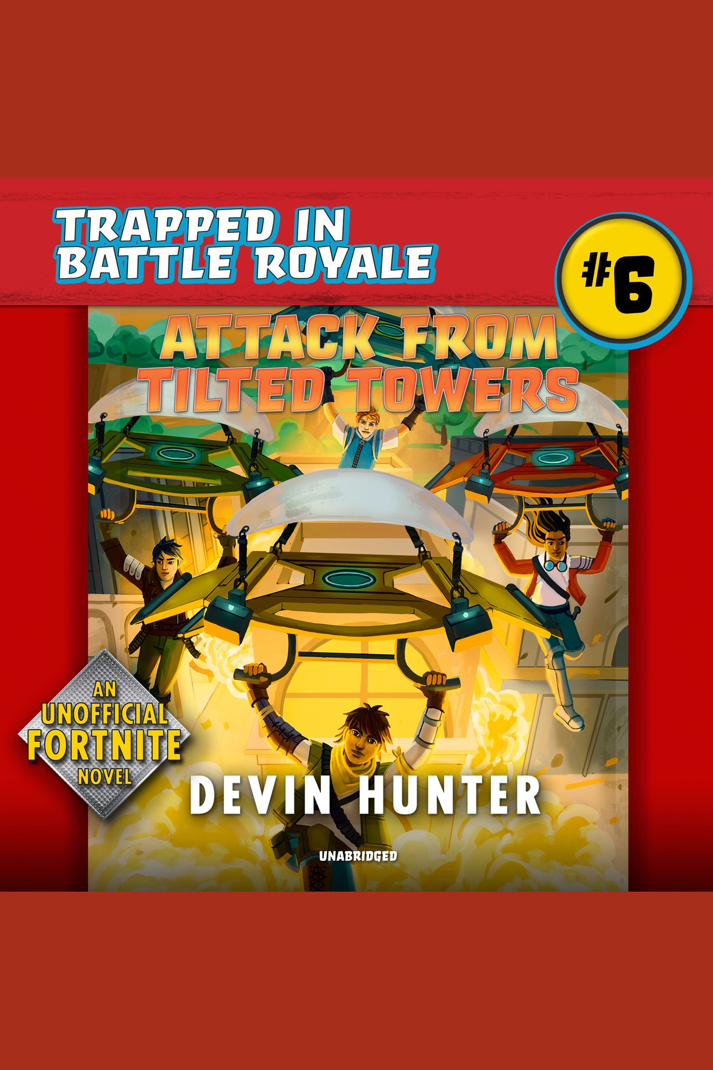Attack From Tilted Towers An Unofficial Fortnite Adventure Novel