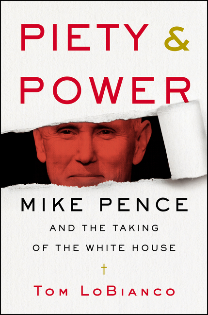 Piety & power Mike Pence and the taking of the White House cover image