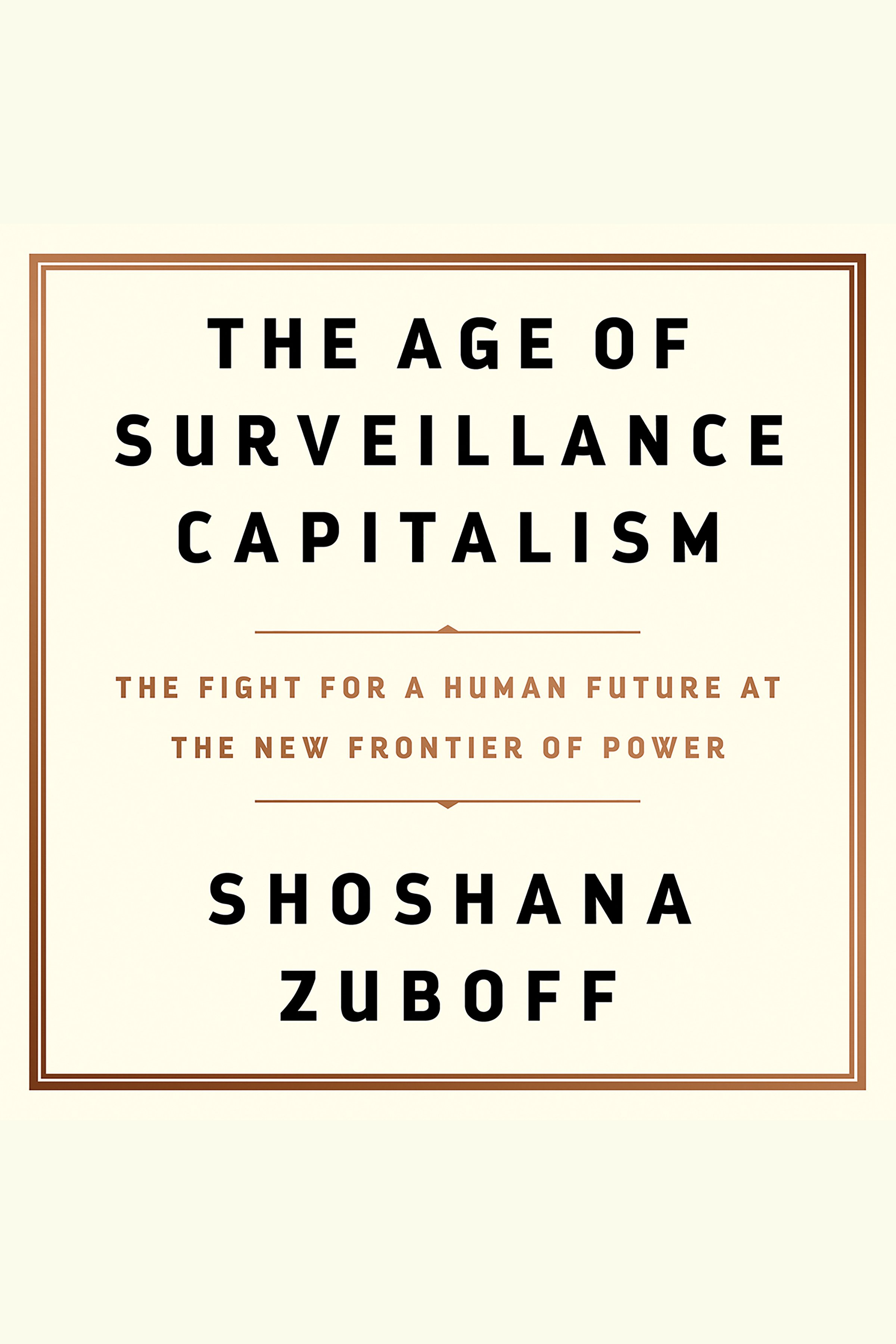 The age of surveillance capitalism the fight for a human future at the new frontier of power cover image