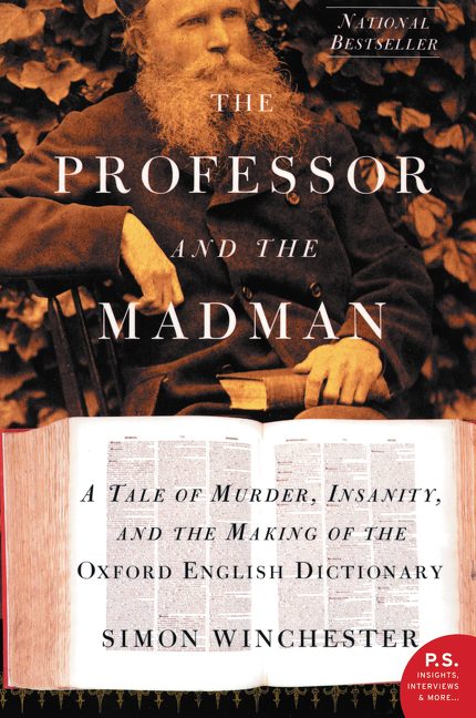 The professor and the madman a tale of murder, insanity, and the making of the Oxford English dictionary cover image