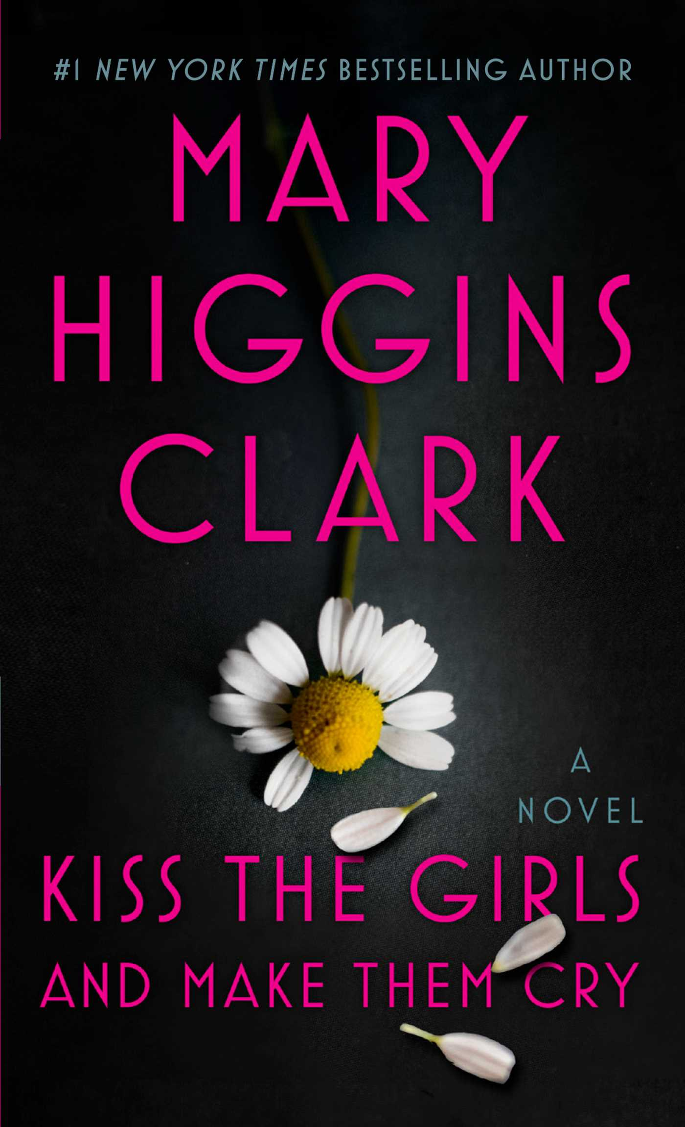 Kiss the Girls and Make Them Cry A Novel