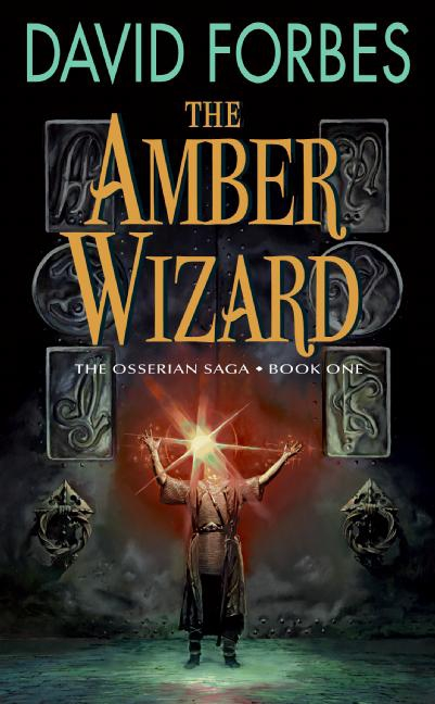 The Amber Wizard Book One of The Osserian Saga