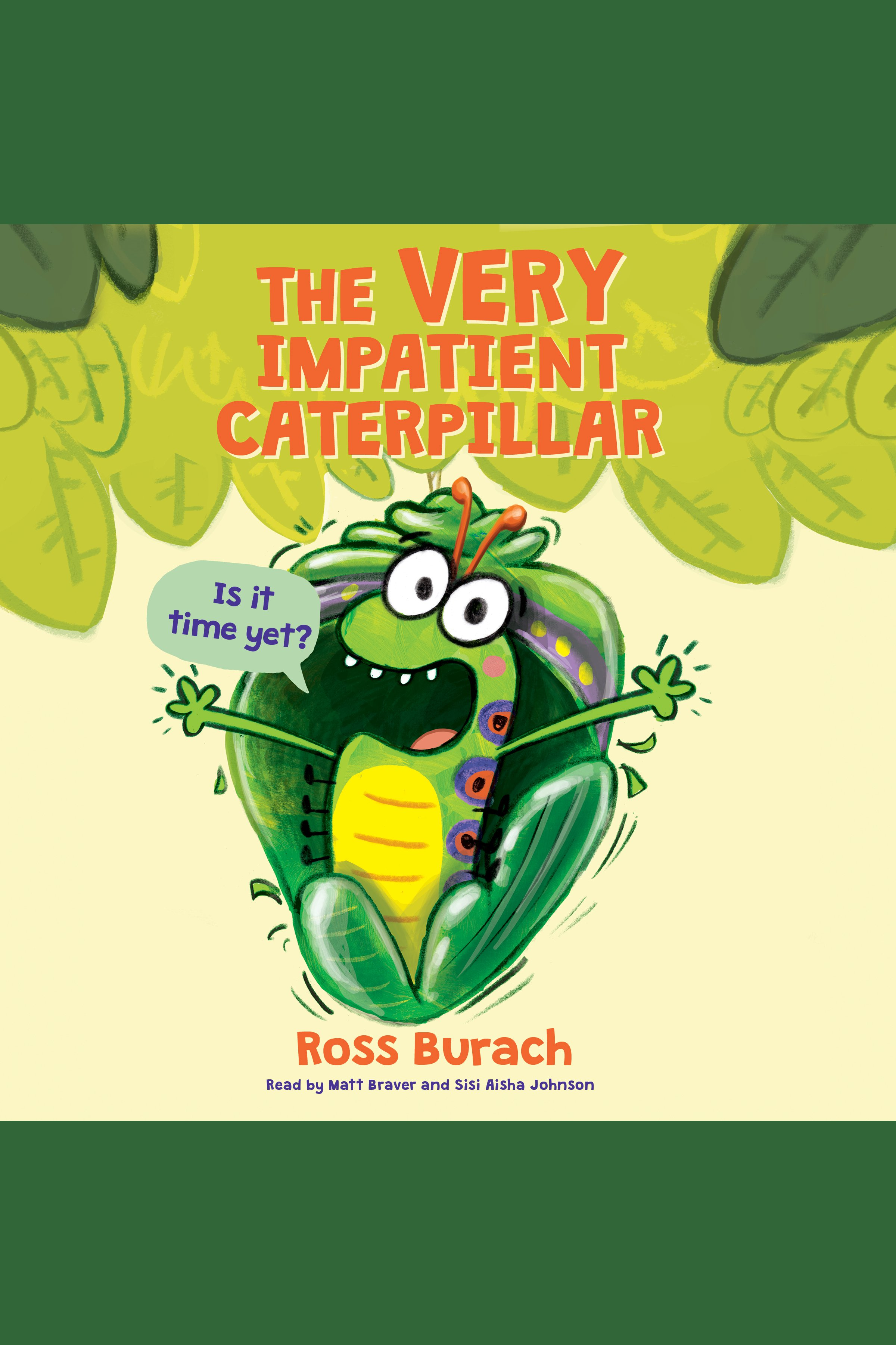 The Very Impatient Caterpillar : am I a butterfly yet? cover image