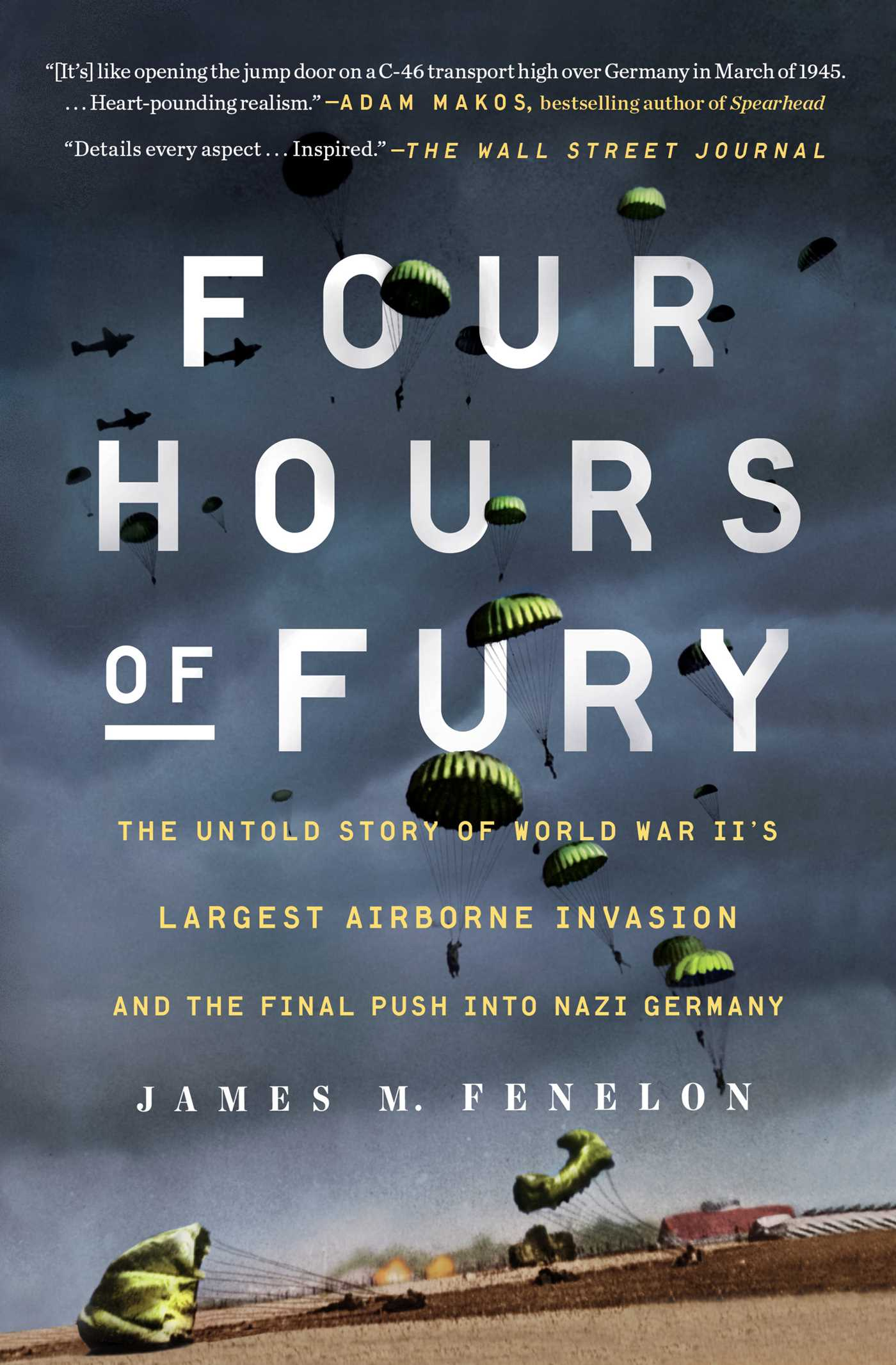 Four hours of fury the untold story of World War II's largest airborne operation and the final push into Nazi Germany cover image