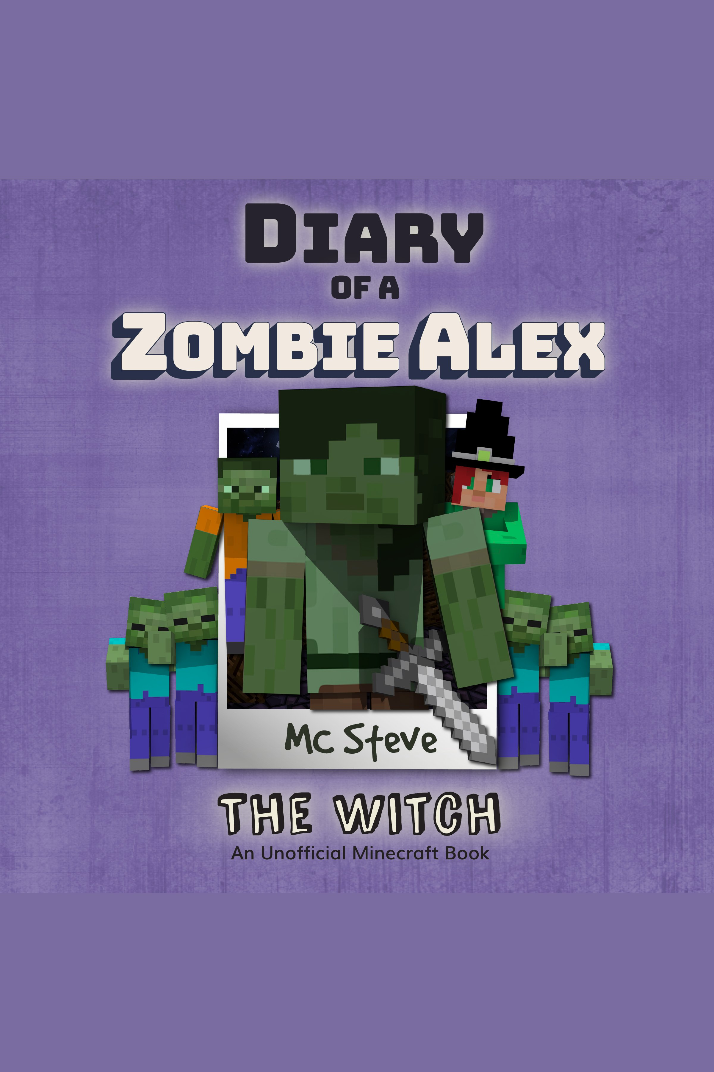 Diary Of A Minecraft Zombie Alex Book 1: The Witch (An Unofficial Minecraft Book)