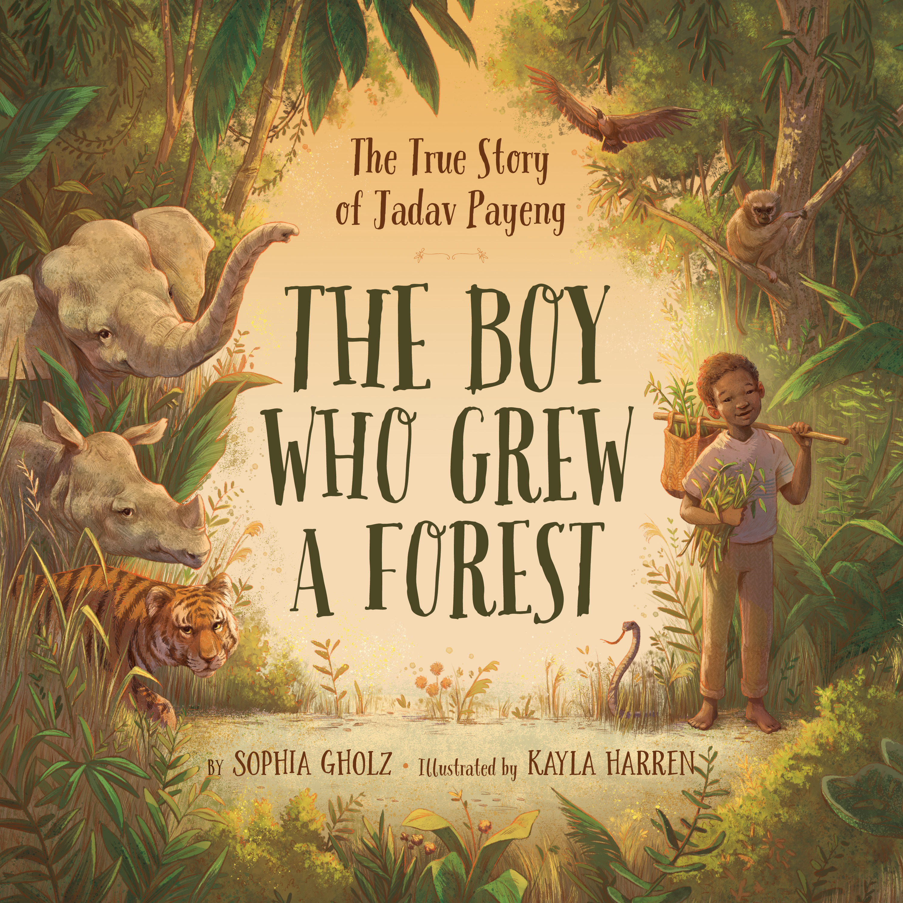 The Boy Who Grew a Forest The True Story of Jadav Payeng