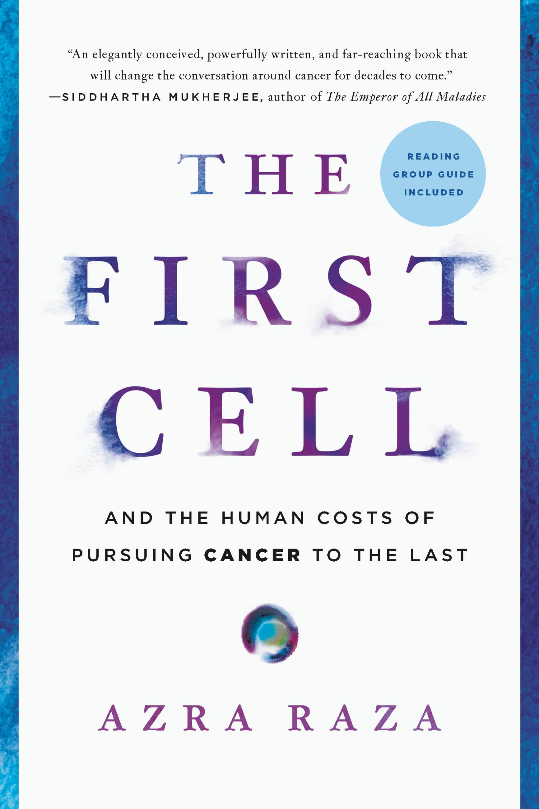 The first cell : and the human costs of pursuing cancer to the last