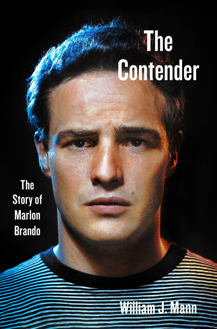 The contender the story of Marlon Brando cover image