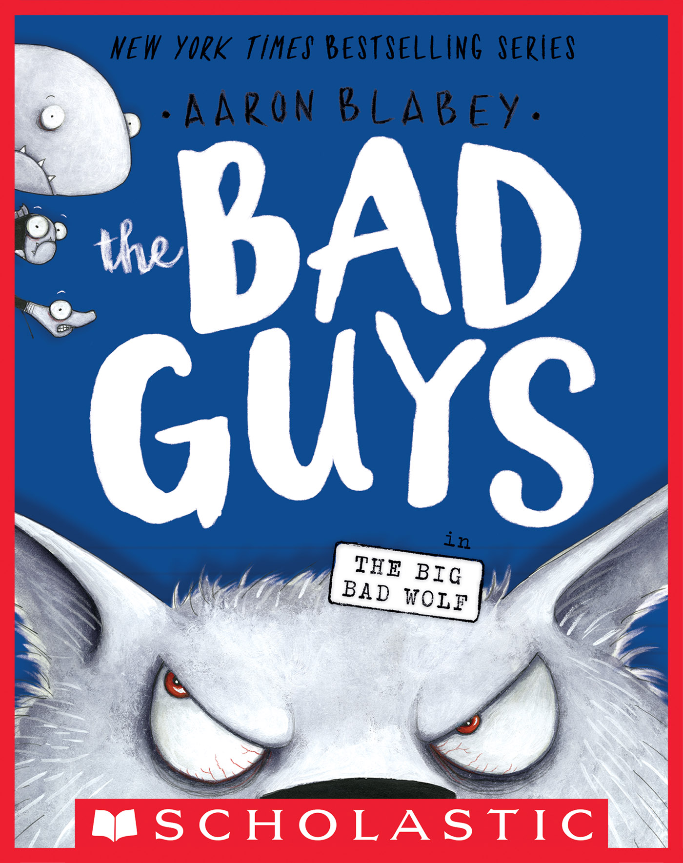 The Bad Guys in the Big Bad Wolf (The Bad Guys #9) [electronic resource]