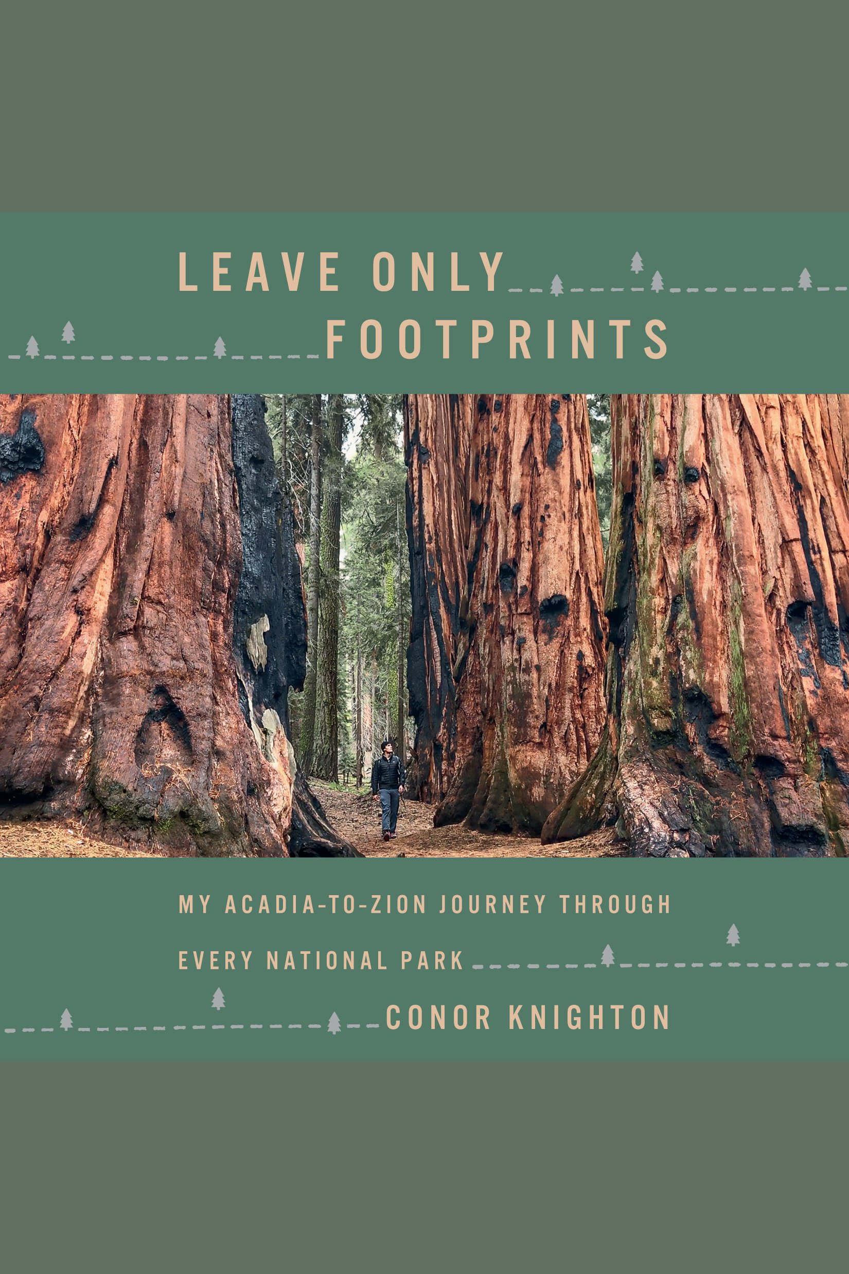 Leave Only Footprints [electronic resource] : My Acadia-To-Zion Journey Through Every National Park