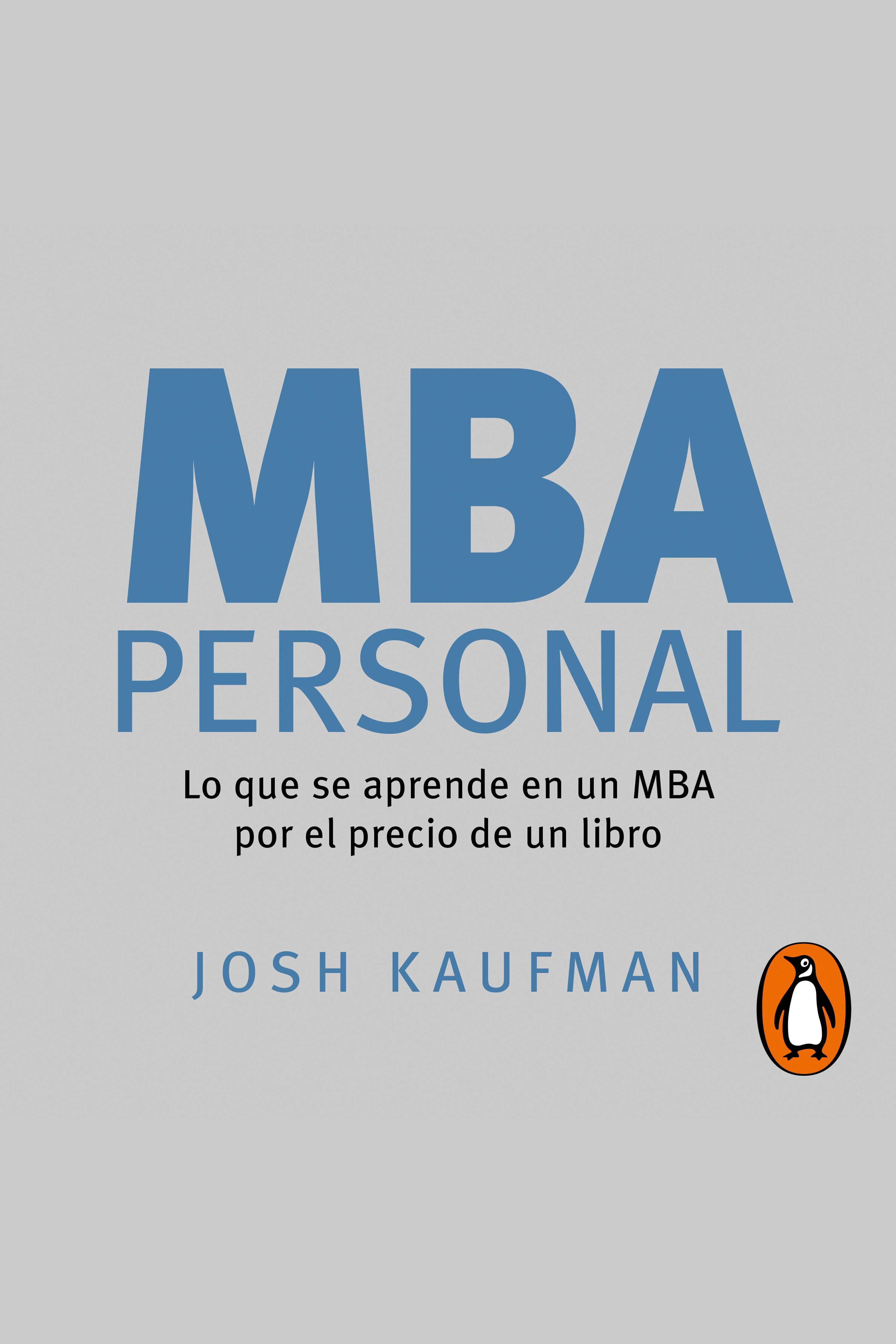 MBA Personal Lo que se aprende en un MBA por el precio de un libro