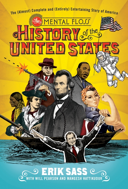 The mental floss history of the United States the (almost) complete and (entirely) entertaining story of America cover image