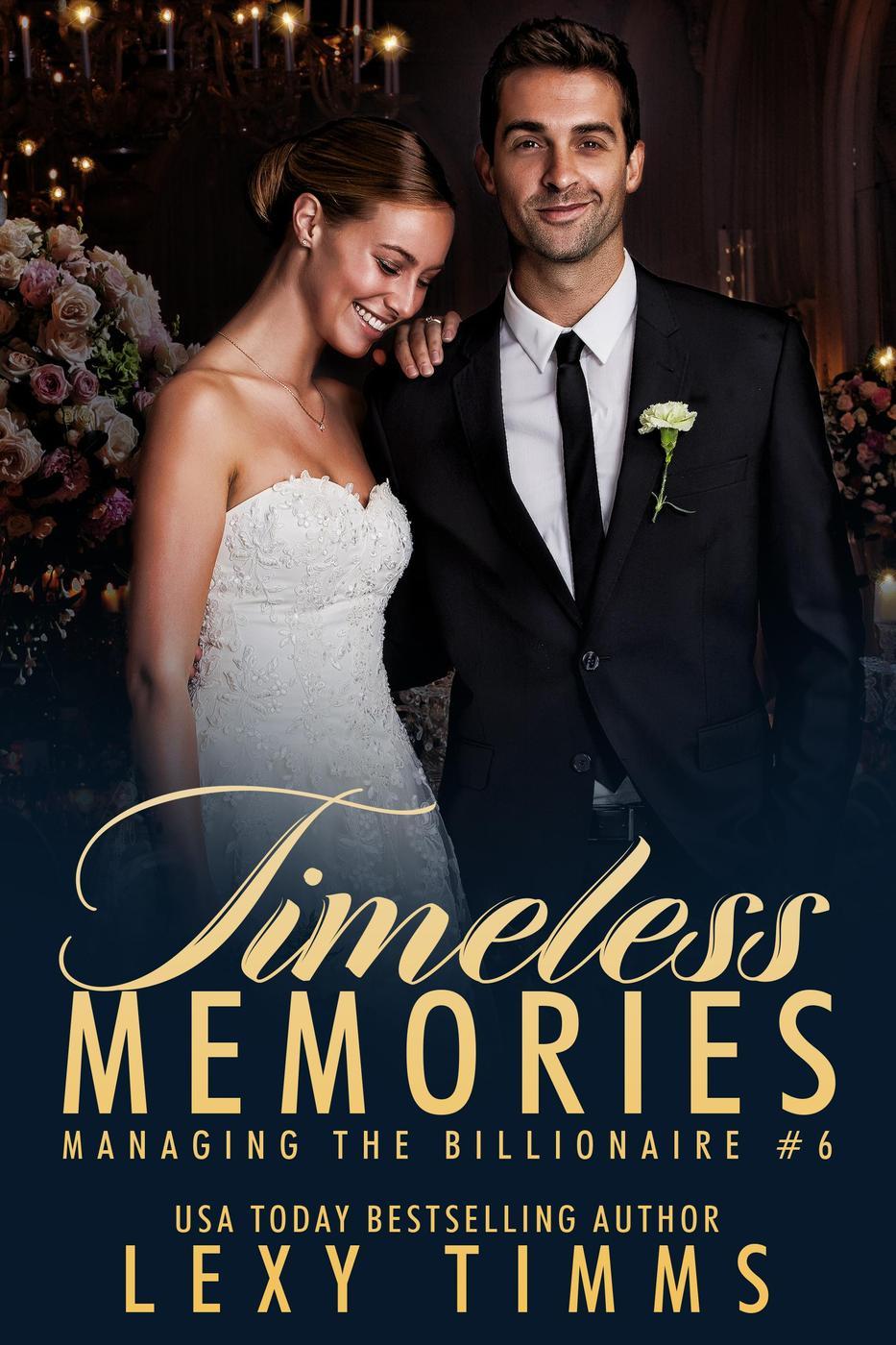 Timeless Memories (Managing the Billionaire, #6)