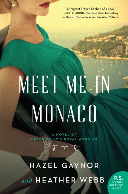 Meet me in Monaco a novel of Grace Kelly's royal wedding cover image