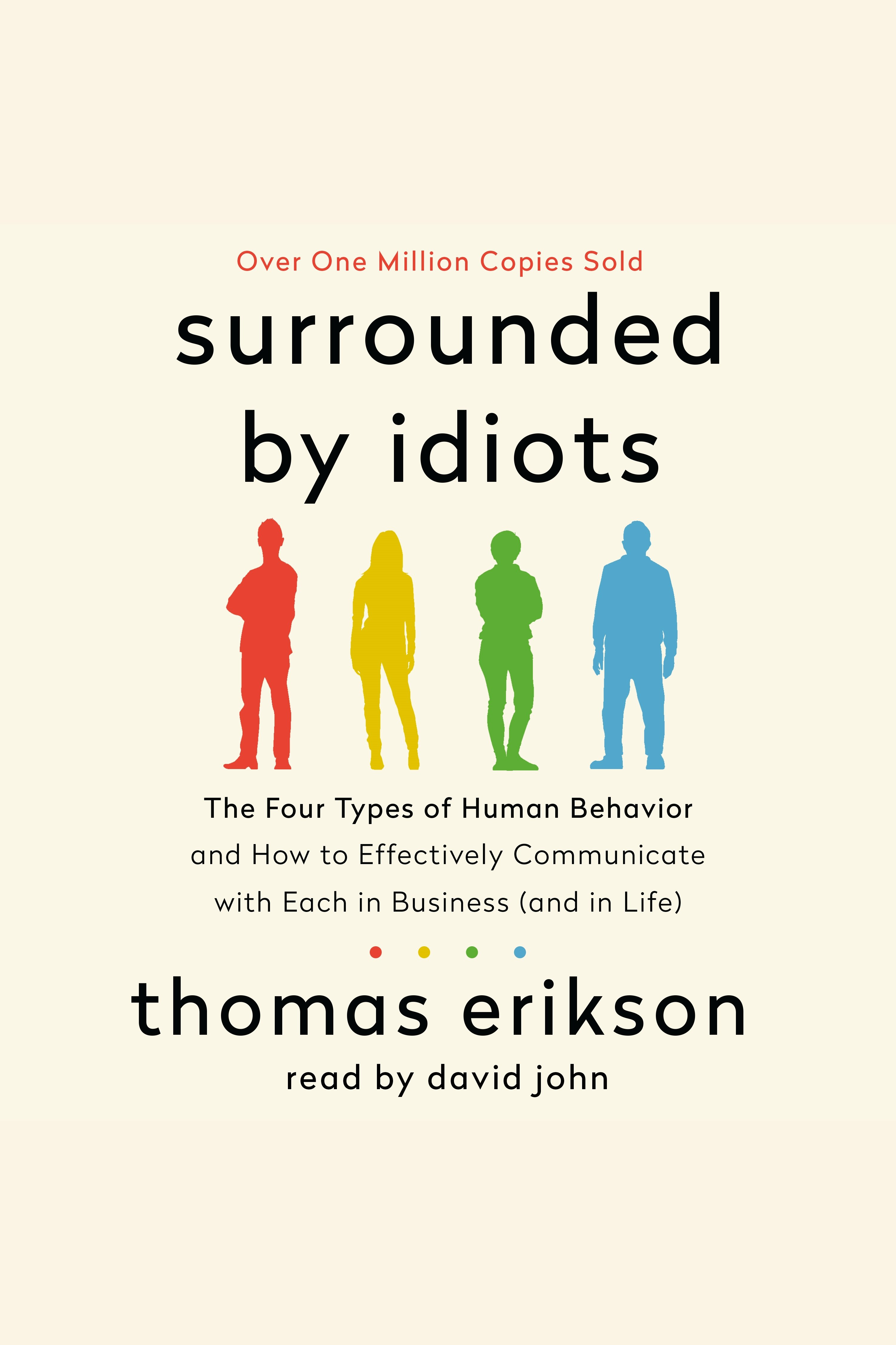 Surrounded by Idiots The Four Types of Human Behavior and How to Effectively Communicate with Each in Business (and in Life) cover image