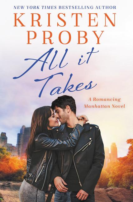 All It Takes A Romancing Manhattan Novel