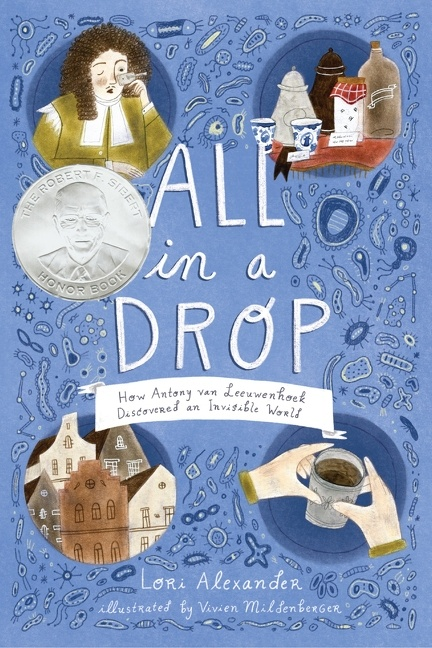 All in a Drop [electronic resource] : How Antony van Leeuwenhoek Discovered an Invisible World
