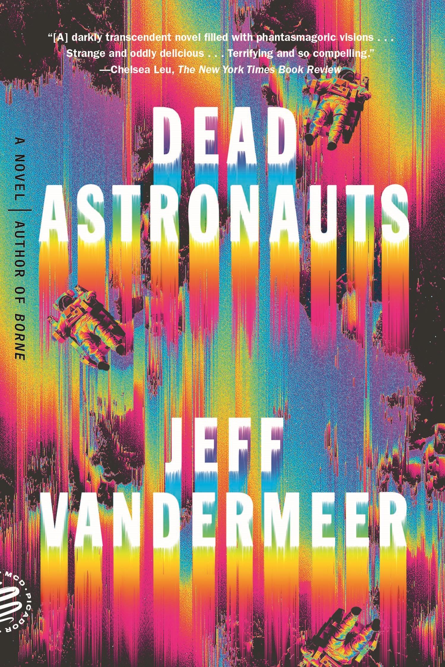 Dead Astronauts A Novel