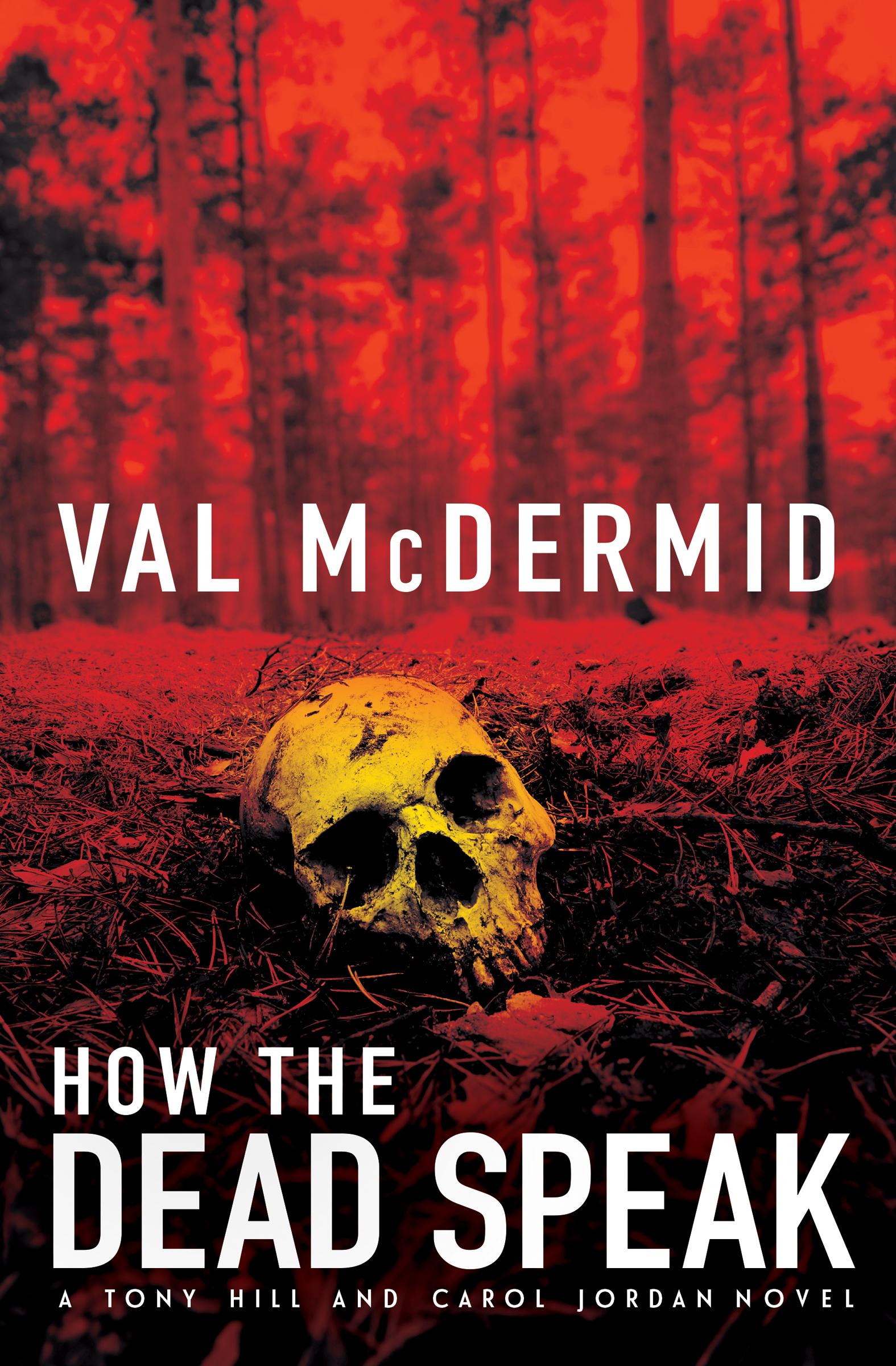 How The Dead Speak A Tony Hill and Carol Jordan Thriller