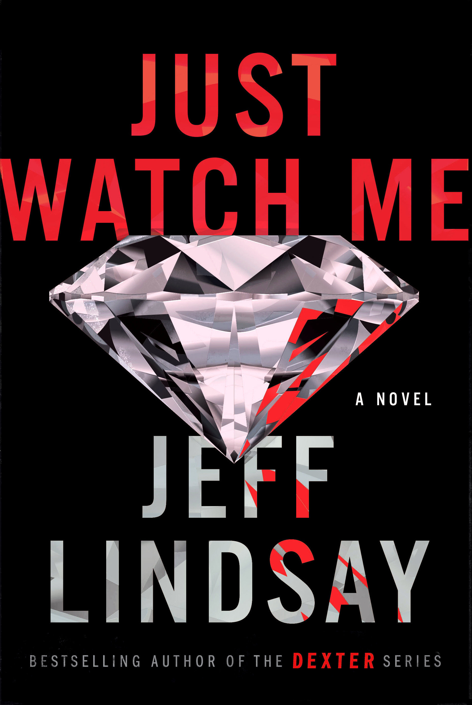 Just Watch Me A Novel