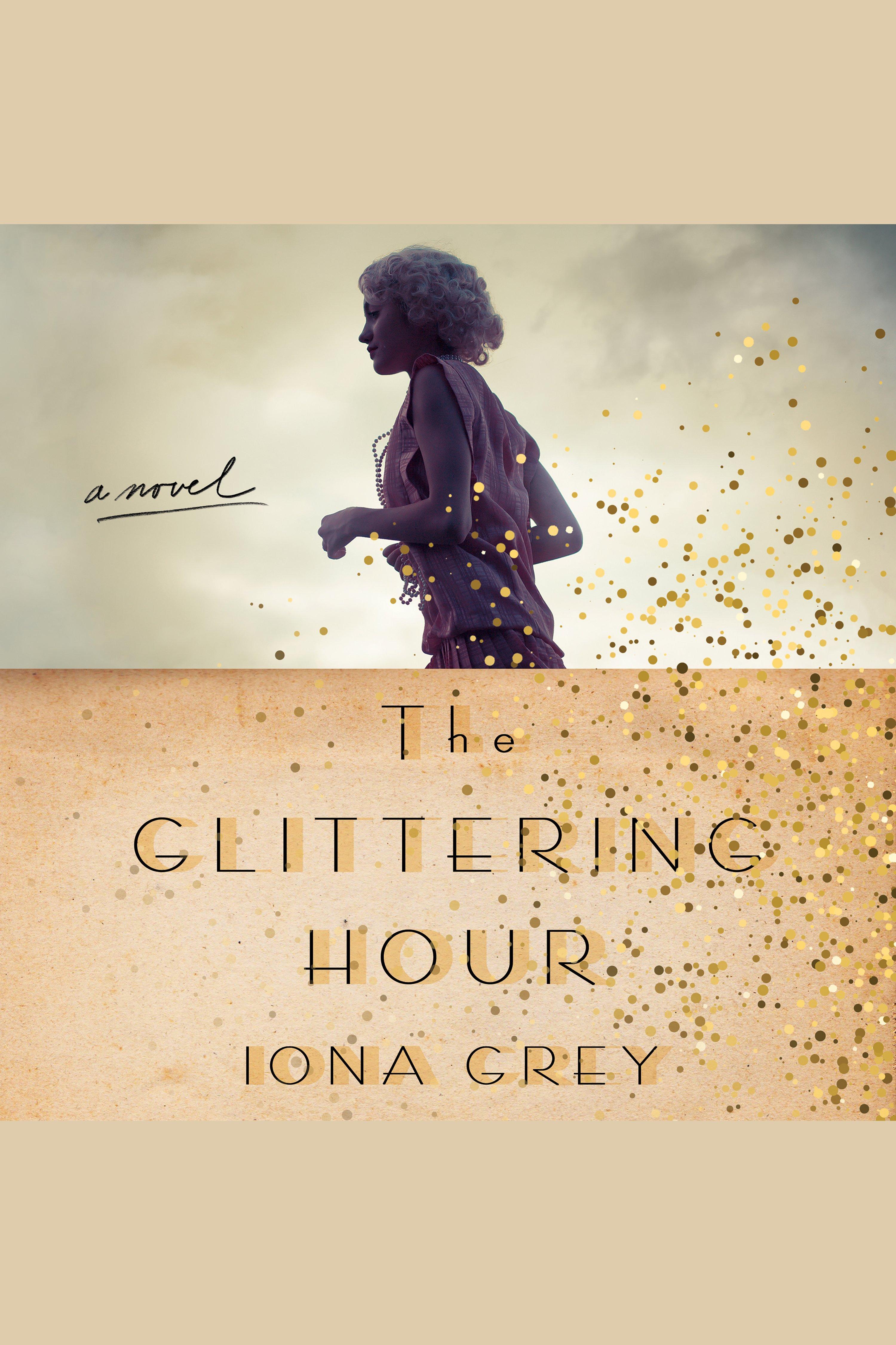 Glittering Hour, The A Novel