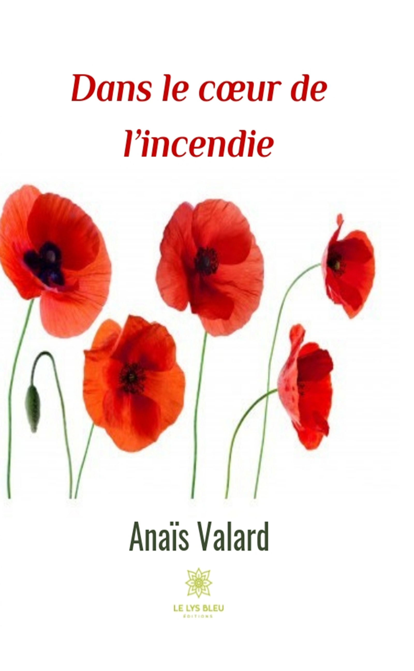 Cover Image of Dans le coeur de l'incendie