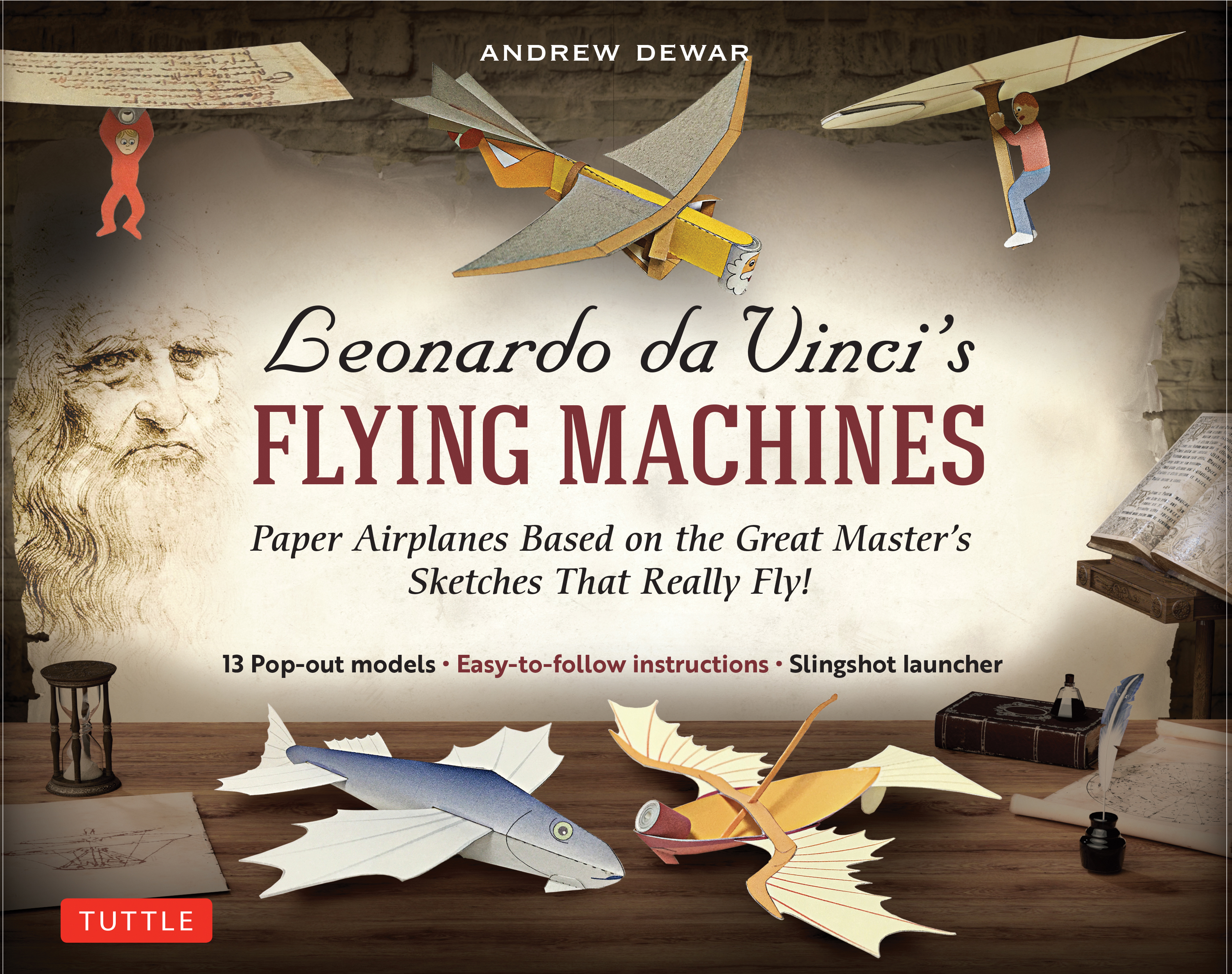 Leonardo da Vinci's Flying Machines Ebook Paper Airplanes Based on the Great Master's Sketches - That Really Fly! (13 Printable projects; Easy-to-follow instructions)