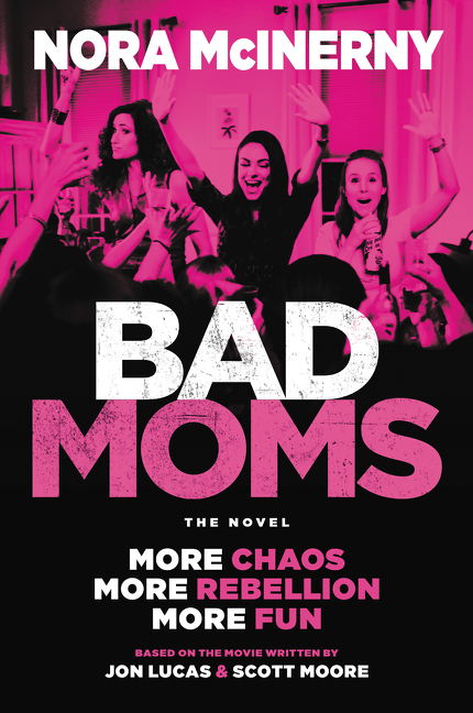 Cover Image of Bad Moms