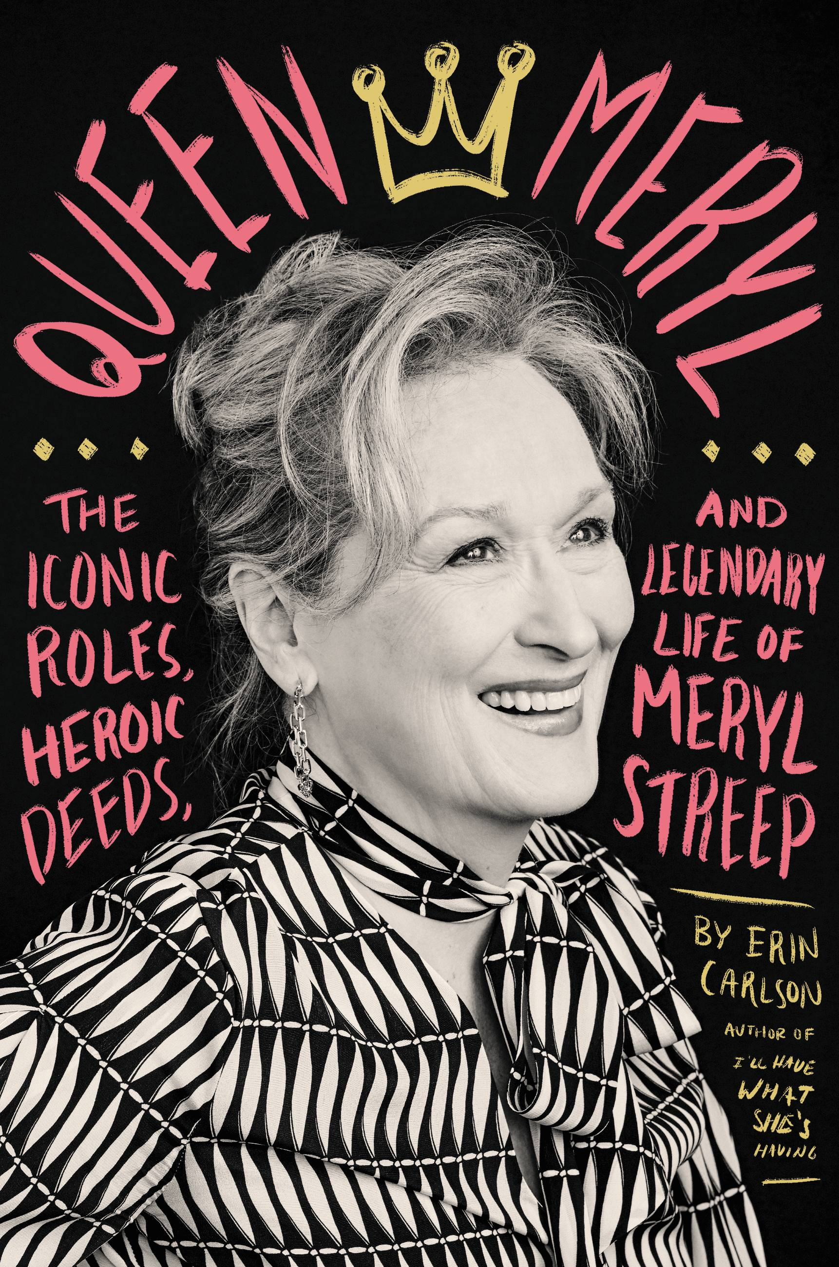Cover image for Queen Meryl [electronic resource] : The Iconic Roles, Heroic Deeds, and Legendary Life of Meryl Streep