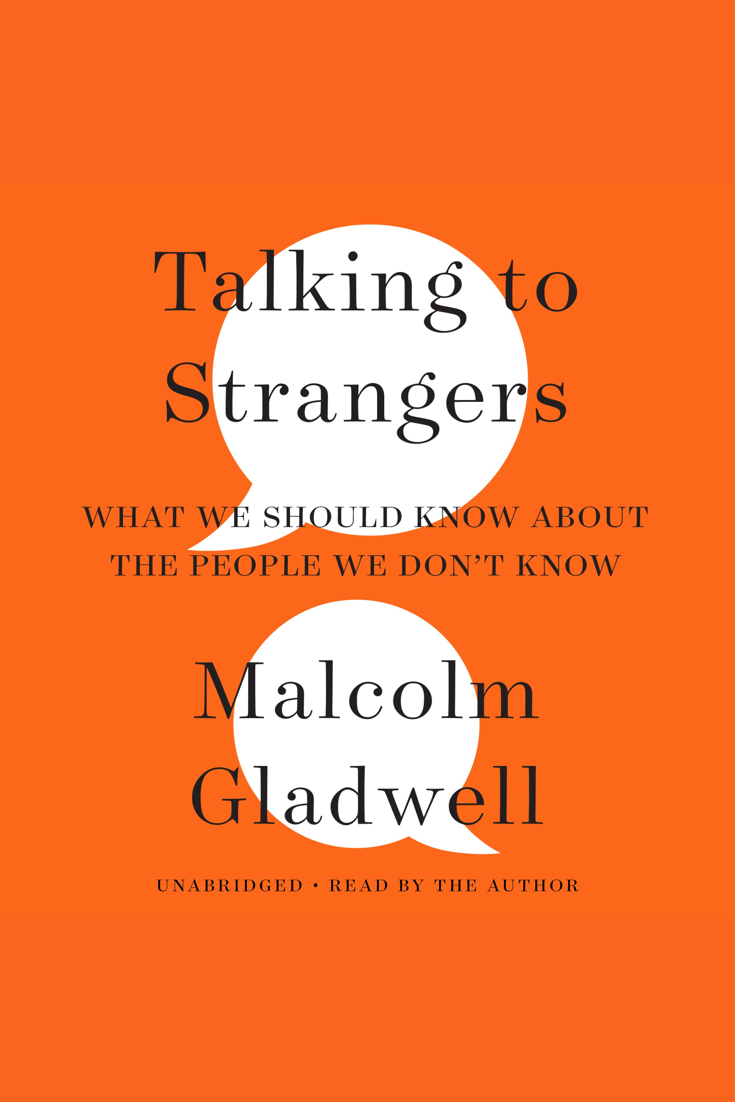 Talking to Strangers What We Should Know about the People We Don't Know