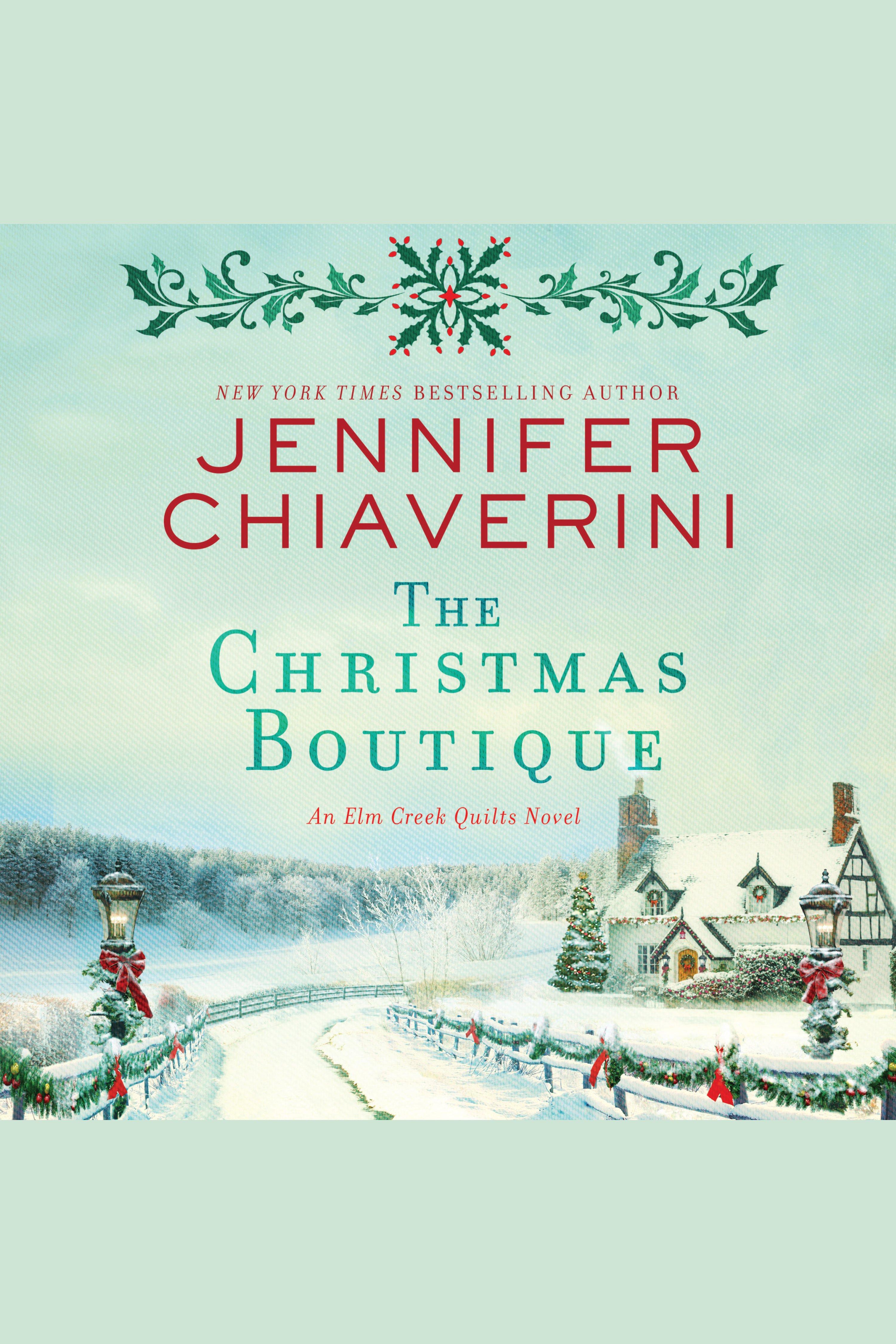 Christmas Boutique, The An Elm Creek Quilts Novel