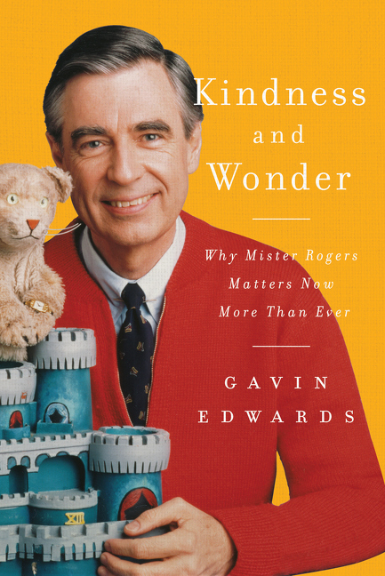 Kindness and wonder why Mister Rogers matters now more than ever cover image