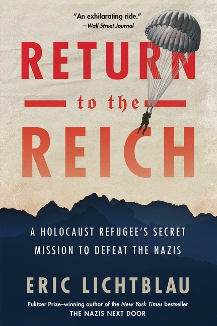 Return to the Reich : a Holocaust refugee's secret mission to defeat the Nazis
