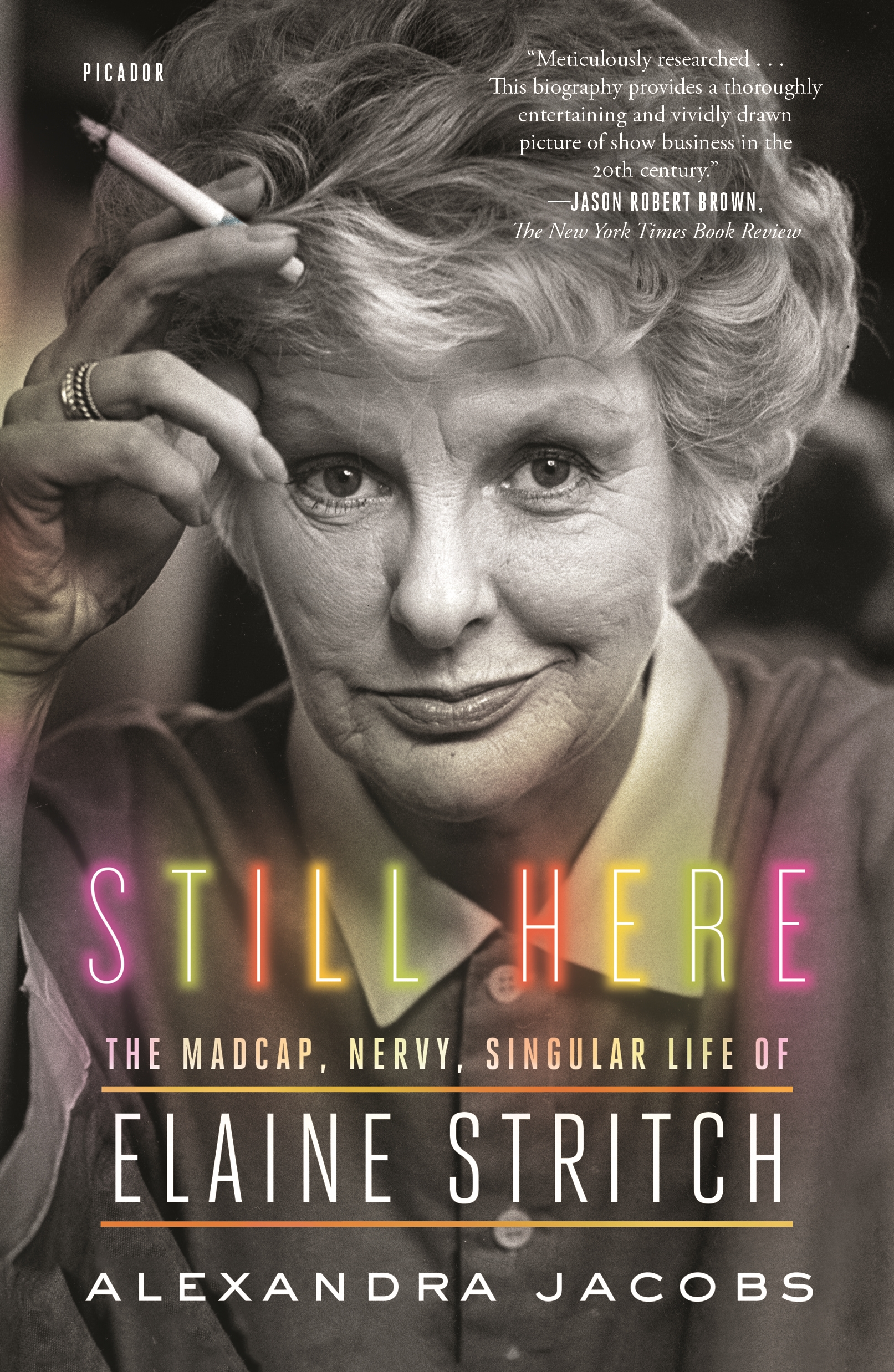 Still here the madcap, nervy, singular life of Elaine Stritch cover image
