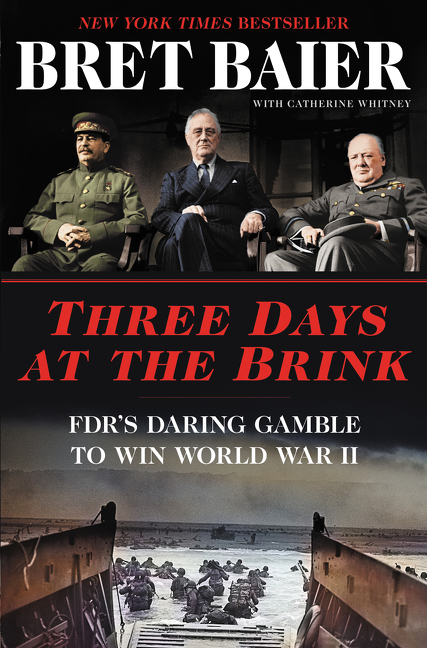 Three Days at the Brink FDR's Daring Gamble to Win World War II