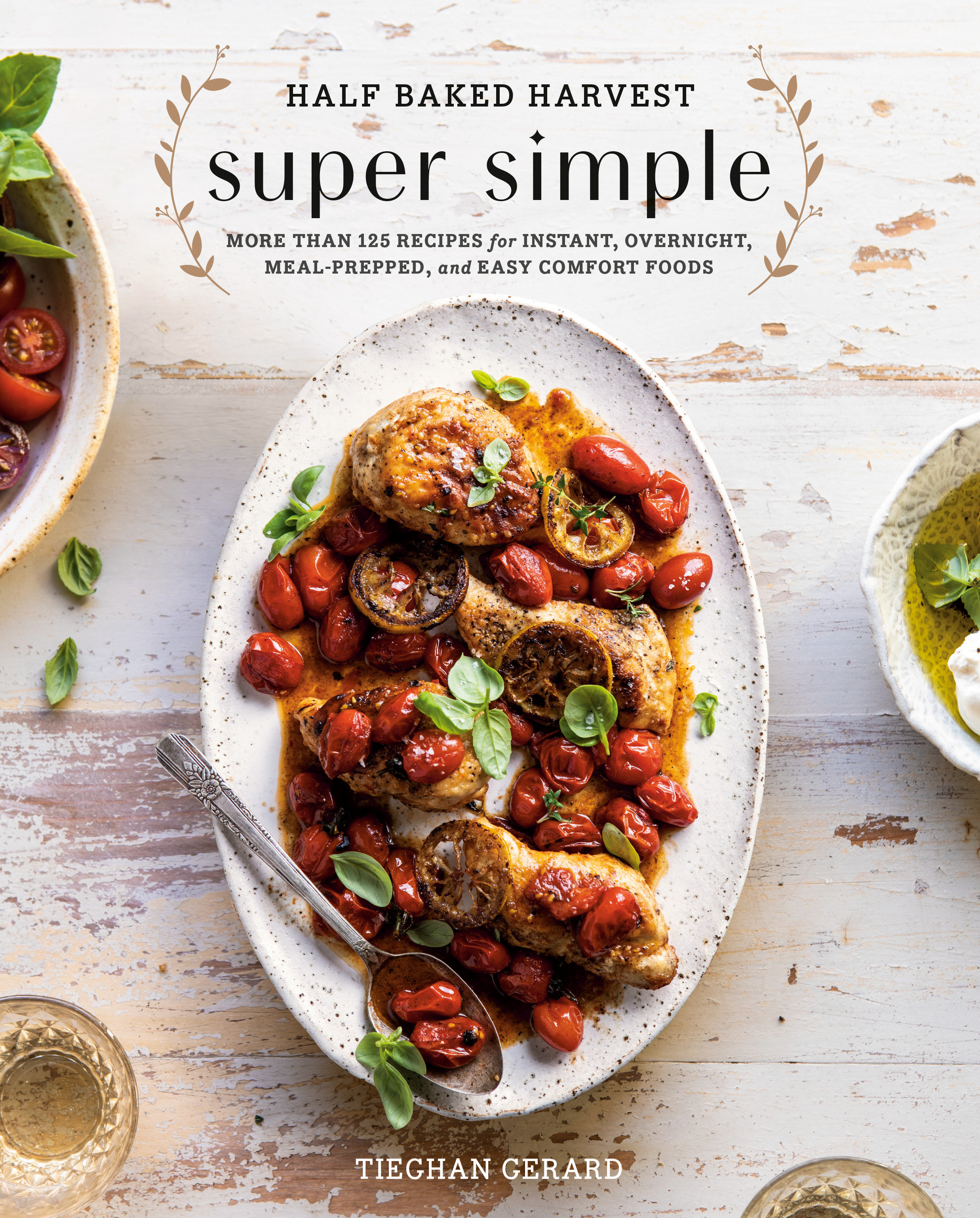 Half baked harvest super simple more than 125 recipes for instant, overnight, meal-prepped, and easy comfort foods cover image