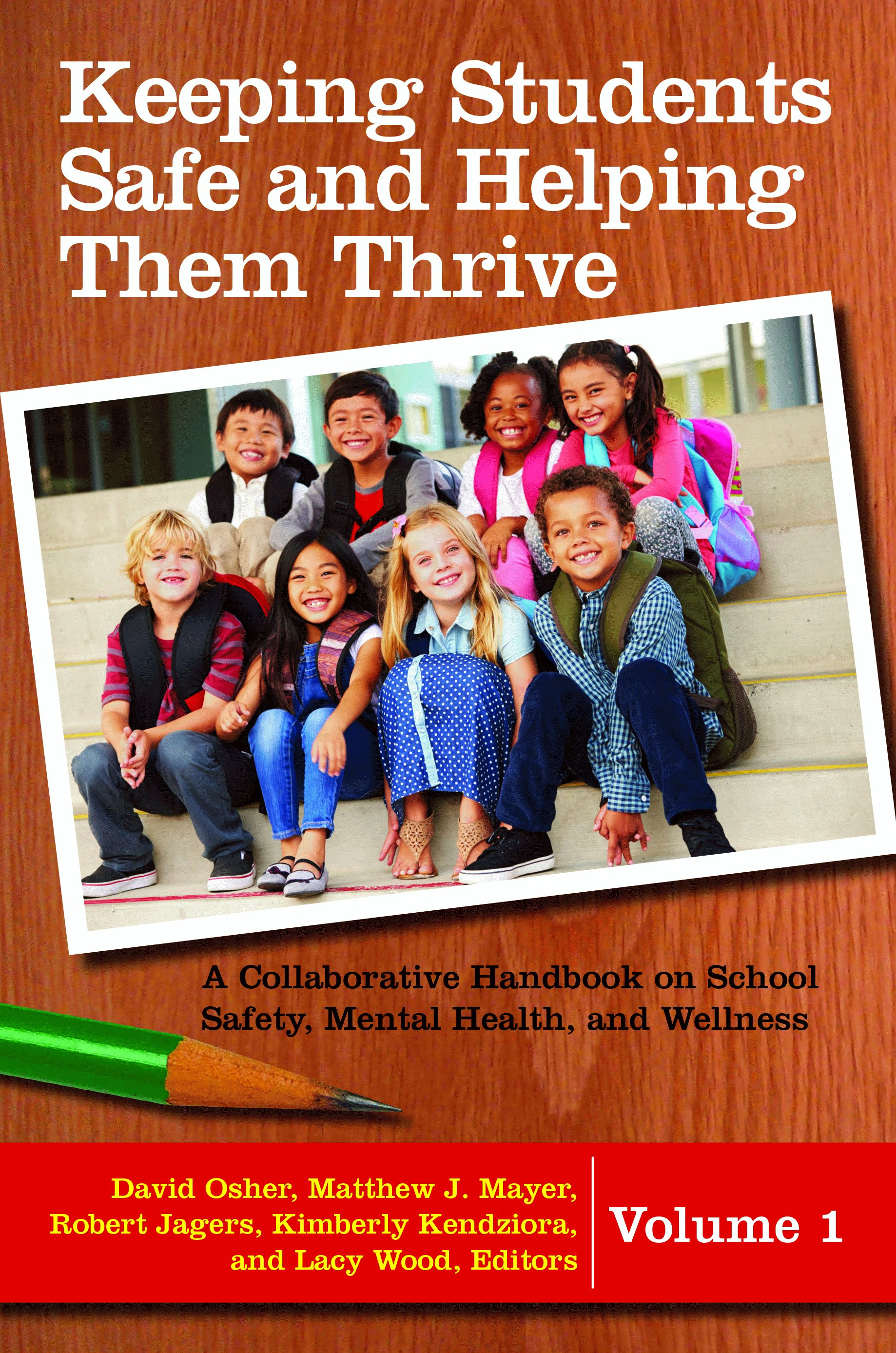 Keeping Students Safe and Helping Them Thrive: A Collaborative Handbook on School Safety, Mental Health, and Wellness (2 volumes)