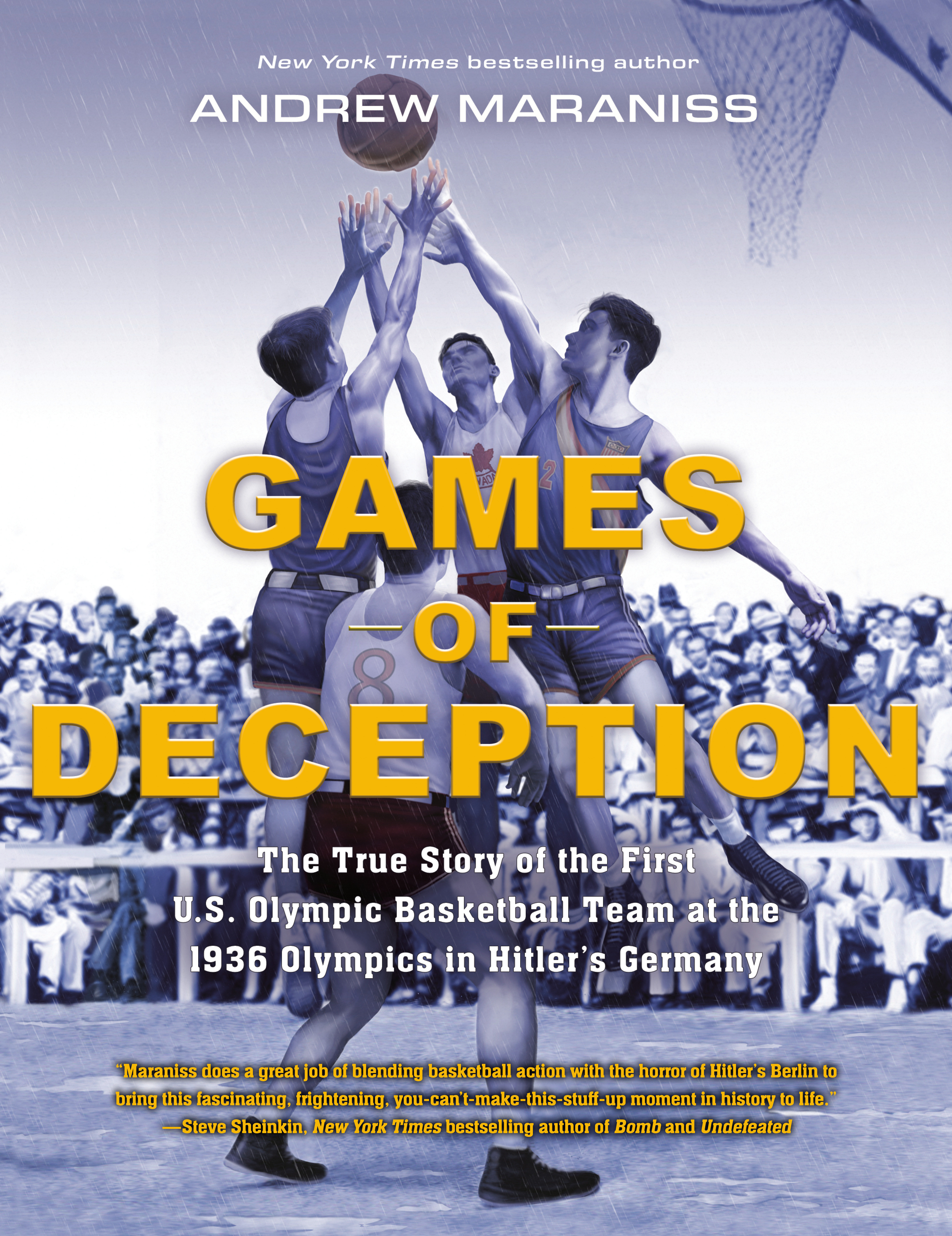 Games of deception the true story of the first U.S. Olympic basketball team at the 1936 Olympics in Hitler's Germany cover image