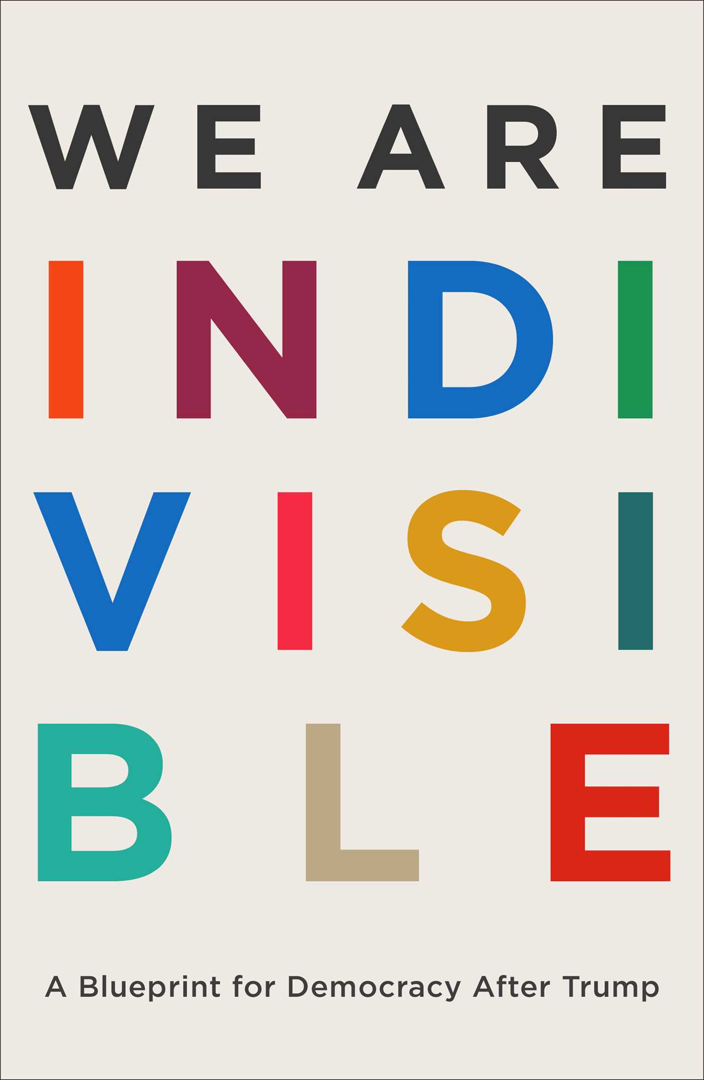 We are indivisible a blueprint for democracy after Trump cover image