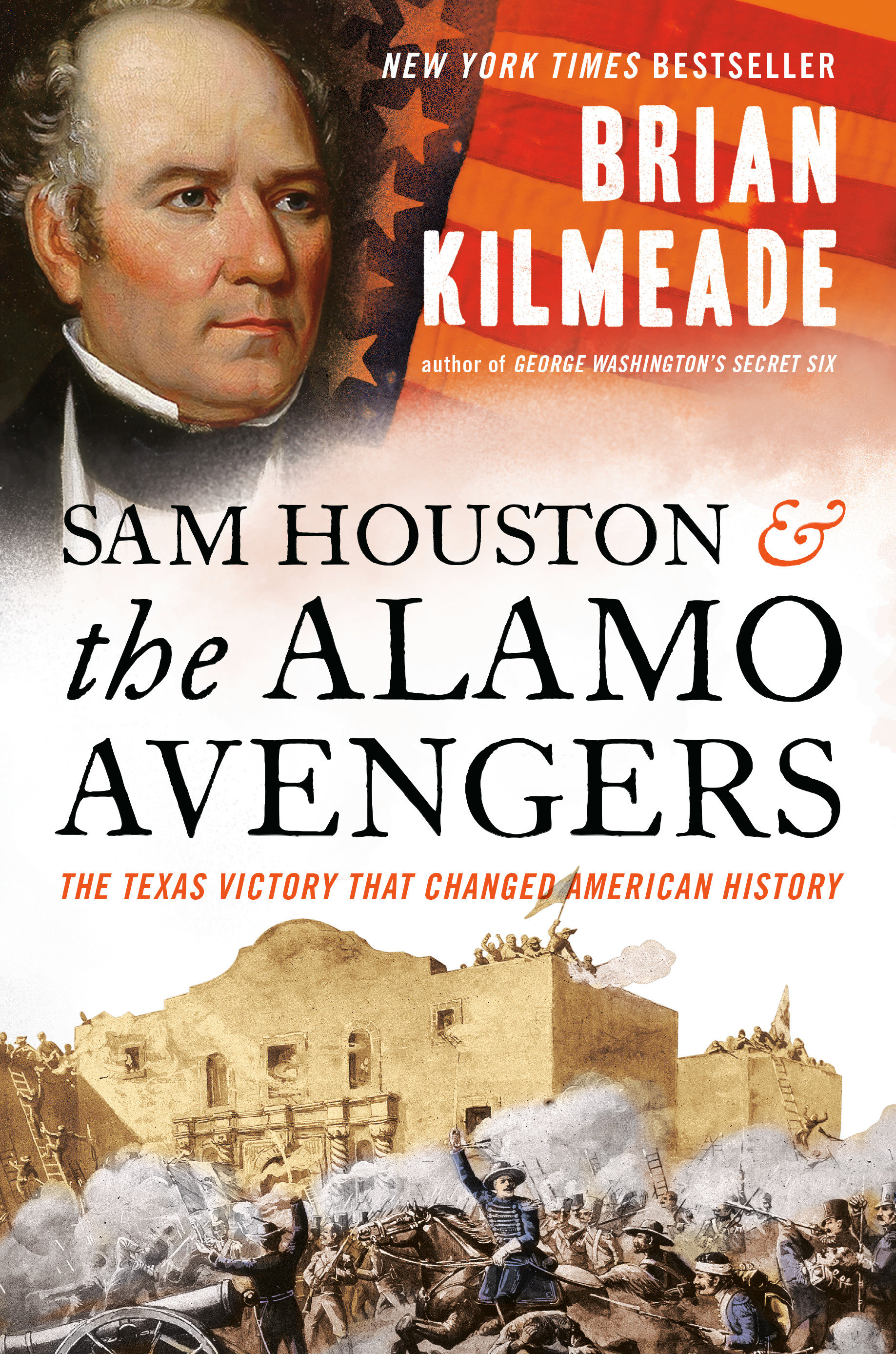 Sam Houston and the Alamo Avengers : The Texas Victory That Changed American History