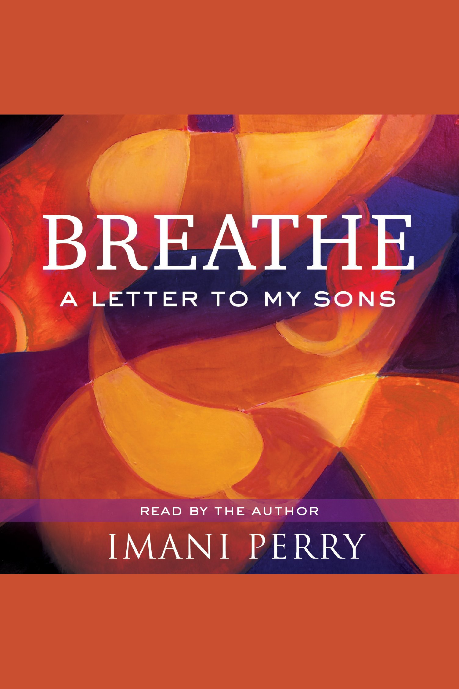 Breathe A Letter to My Sons