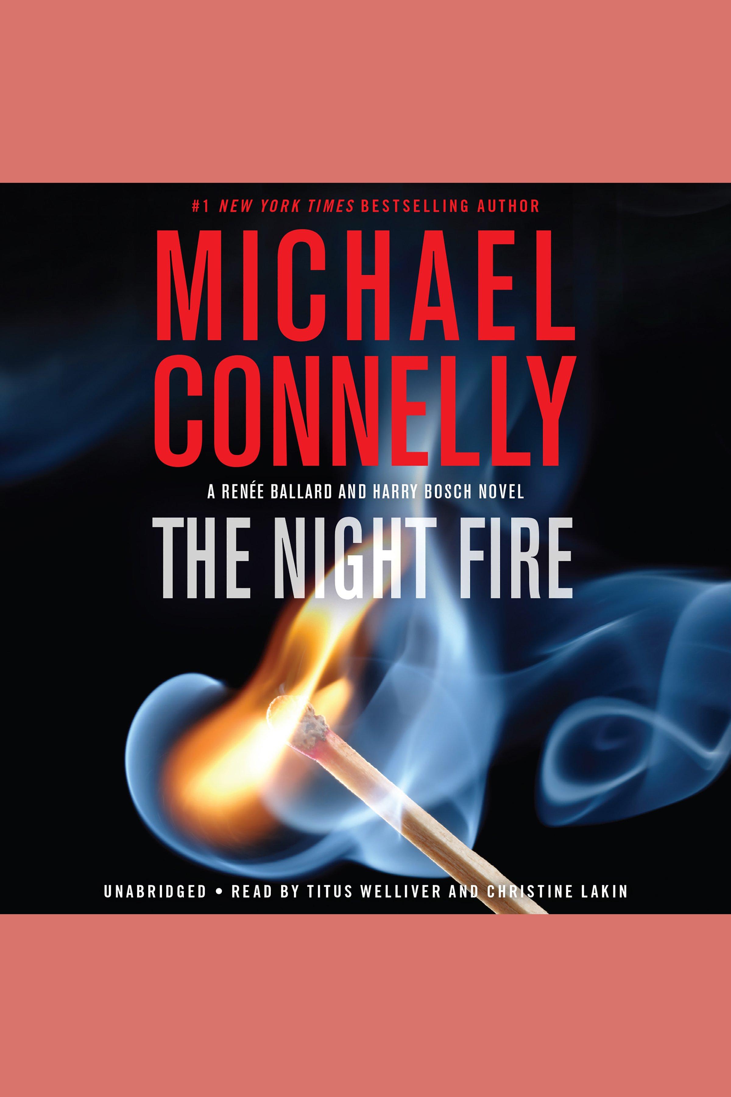 Night Fire, The A Renée Ballard and Bosch Novel